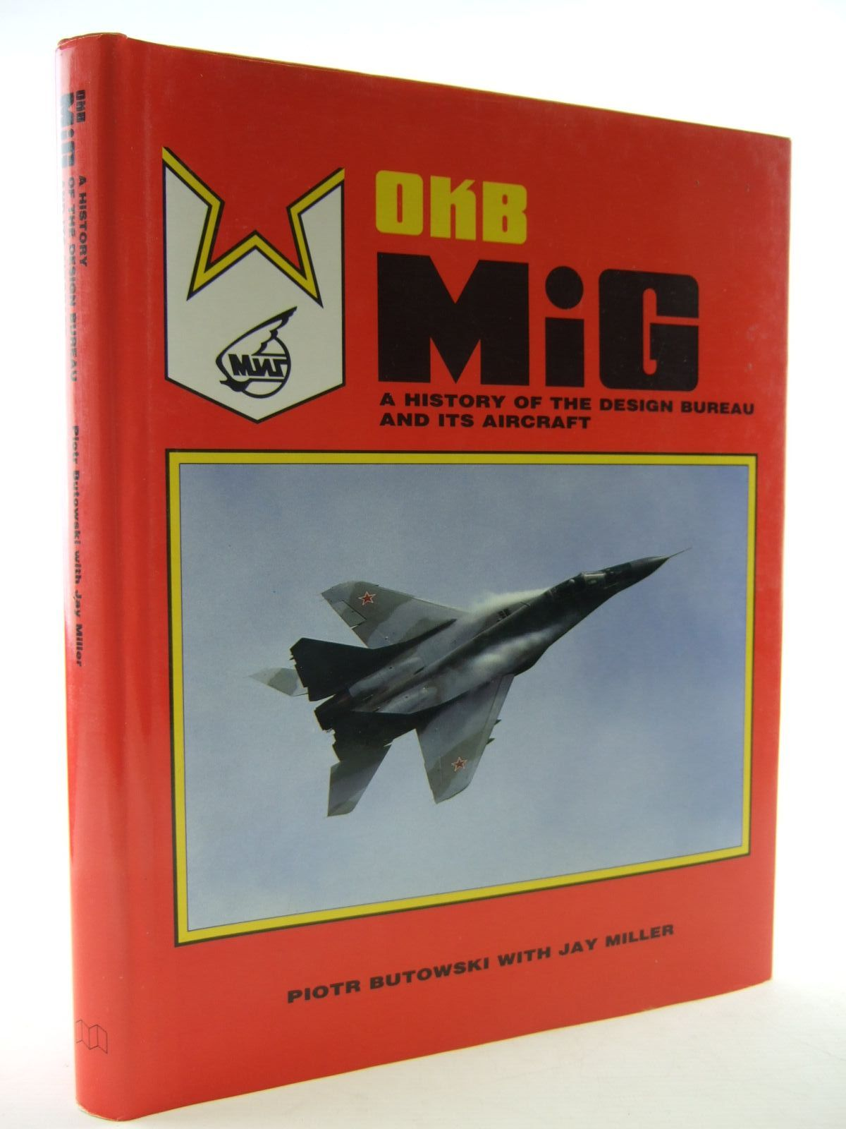 Photo of OKB MIG A HISTORY OF THE DESIGN BUREAU AND ITS AIRCRAFT written by Butowski, Piotr<br />Miller, Jay published by Aerofax, Midland Counties Publications (STOCK CODE: 1707104)  for sale by Stella & Rose's Books