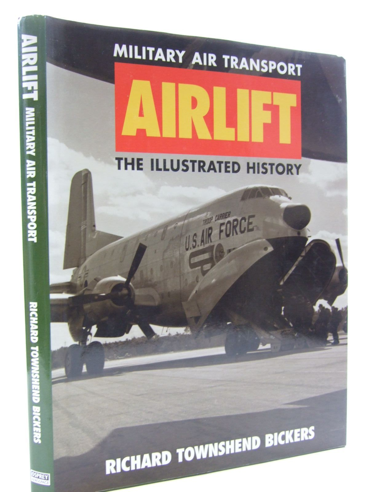 Photo of MILITARY AIR TRANSPORT AIRLIFT THE ILLUSTRATED HISTORY written by Bickers, Richard Townshend published by Osprey Aerospace (STOCK CODE: 1707868)  for sale by Stella & Rose's Books
