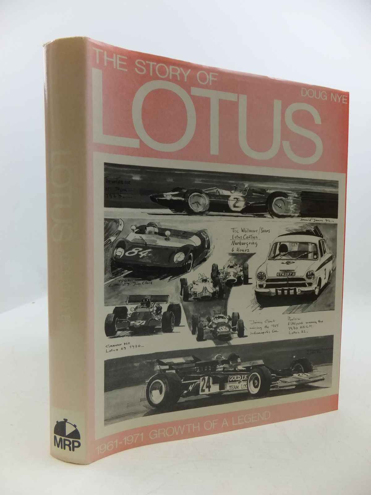 Photo of THE STORY OF LOTUS 1961-1971 GROWTH OF A LEGEND written by Nye, Doug published by Motor Racing Publications Ltd. (STOCK CODE: 1708338)  for sale by Stella & Rose's Books