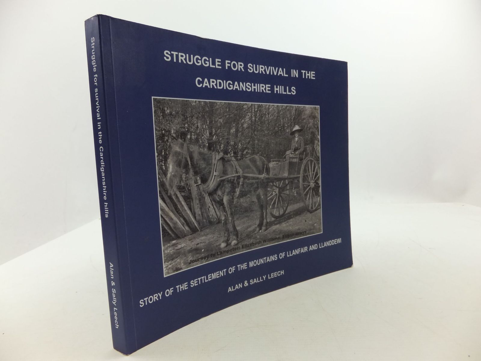 Photo of STRUGGLE FOR SURVIVAL IN THE CARDIGANSHIRE HILLS written by Leech, Alan<br />Leech, Sally published by Alan Leech (STOCK CODE: 1708383)  for sale by Stella & Rose's Books