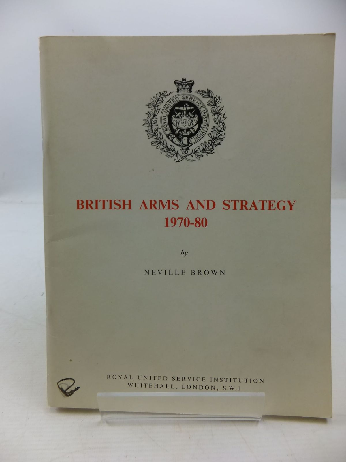 Photo of BRITISH ARMS AND STRATEGY 1970-80 written by Brown, Neville published by Royal United Service Institution (STOCK CODE: 1708597)  for sale by Stella & Rose's Books
