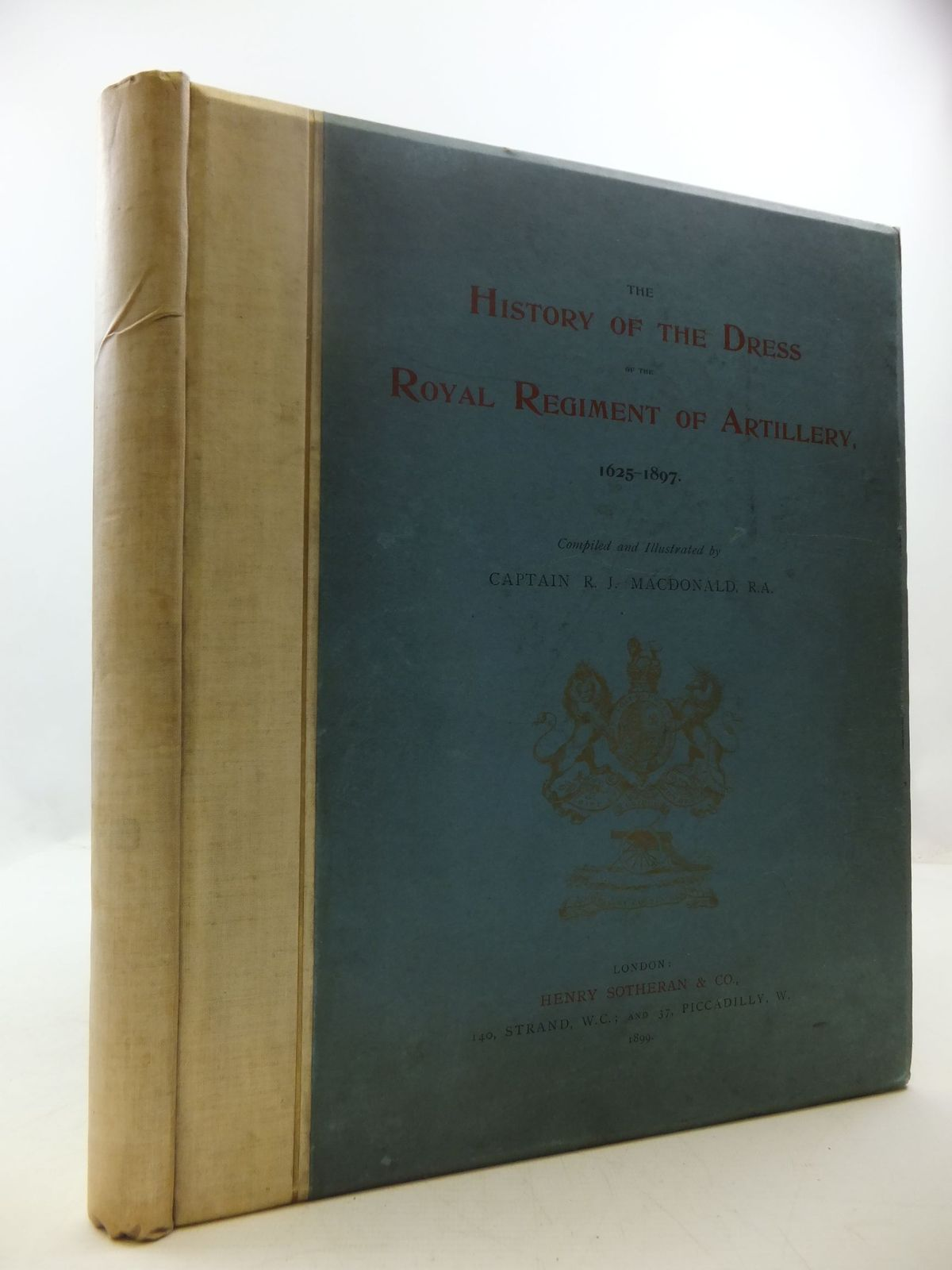 Photo of THE HISTORY OF THE DRESS OF THE ROYAL REGIMENT OF ARTILLERY 1625-1897 written by Macdonald, R.J. illustrated by Macdonald, R.J. published by Henry Sotheran & Co. (STOCK CODE: 1708686)  for sale by Stella & Rose's Books