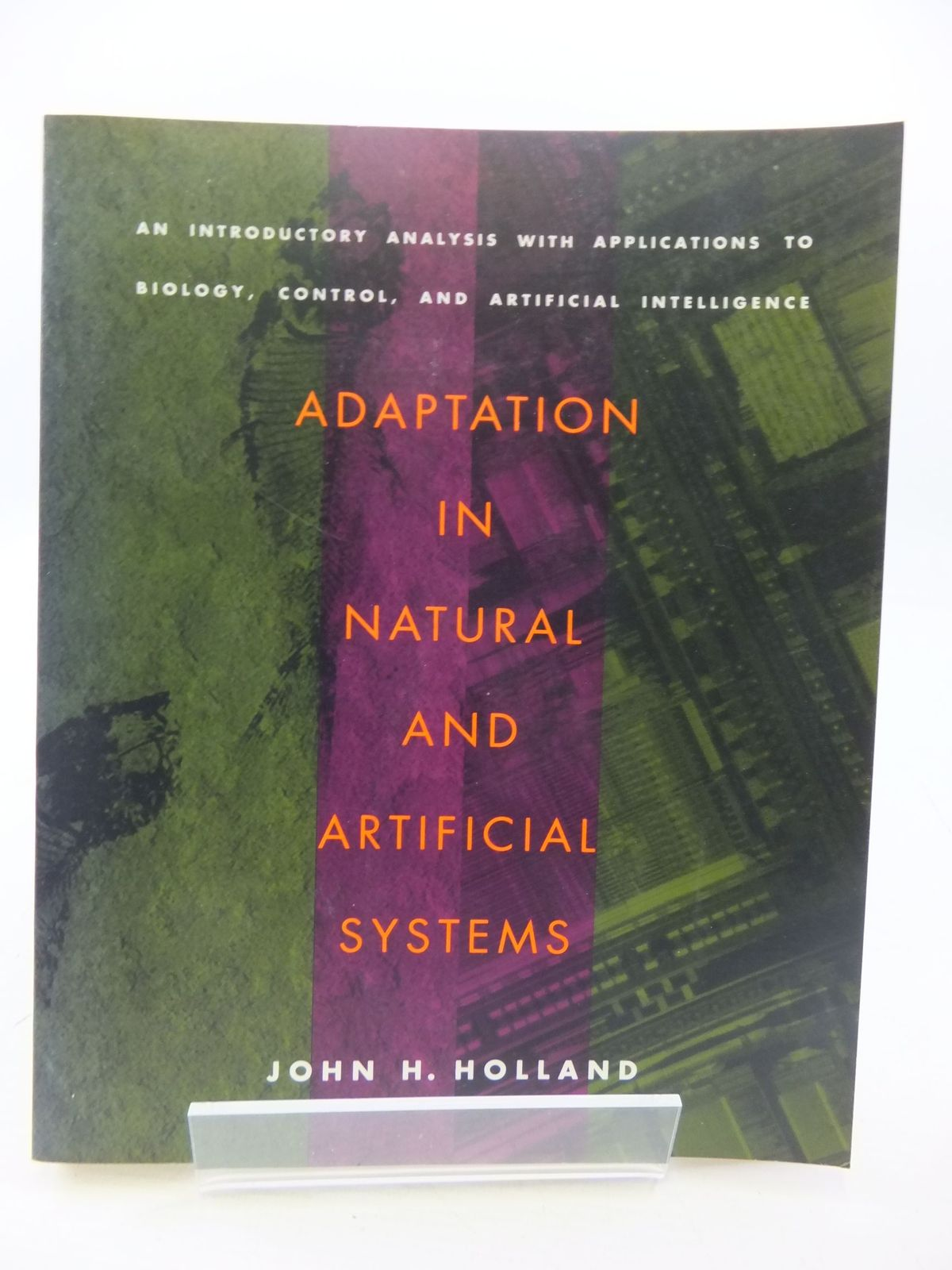 Photo of ADAPTATION IN NATURAL AND ARTIFICIAL SYSTEMS written by Holland, John H. published by The MIT Press (STOCK CODE: 1709337)  for sale by Stella & Rose's Books