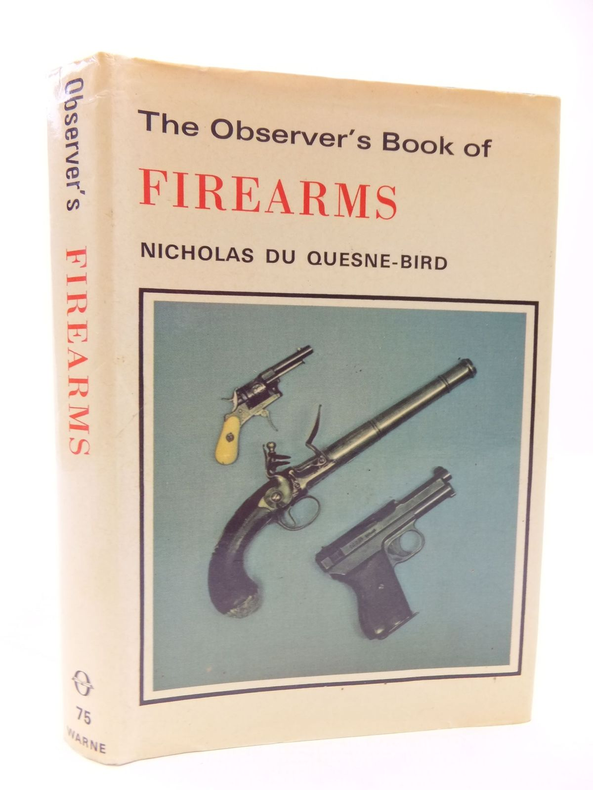Photo of THE OBSERVER'S BOOK OF FIREARMS written by Du Quesne-Bird, Nicholas published by Frederick Warne (STOCK CODE: 1709480)  for sale by Stella & Rose's Books