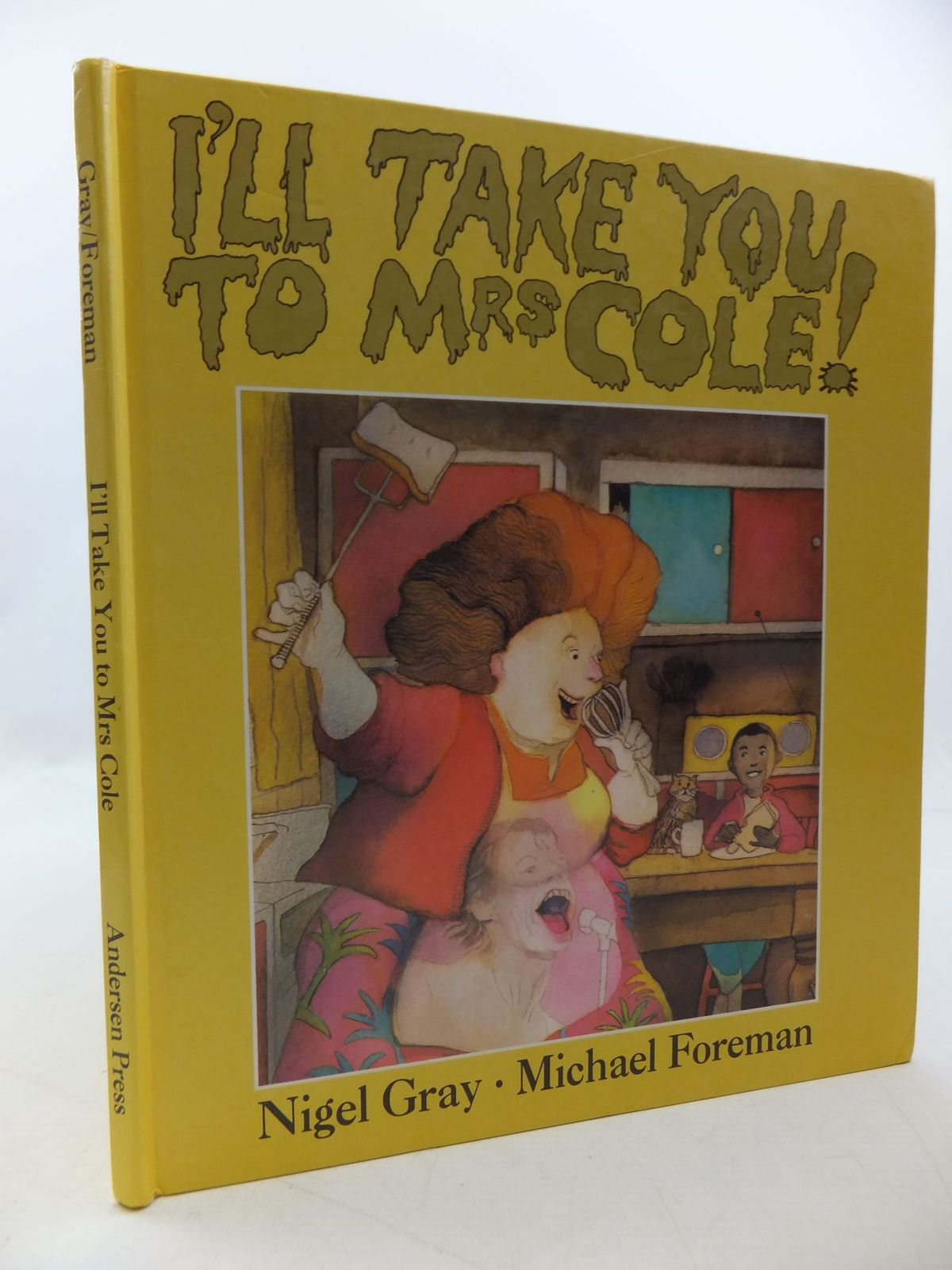 Photo of I'LL TAKE YOU TO MRS COLE! written by Gray, Nigel illustrated by Foreman, Michael published by Andersen Press (STOCK CODE: 1710213)  for sale by Stella & Rose's Books