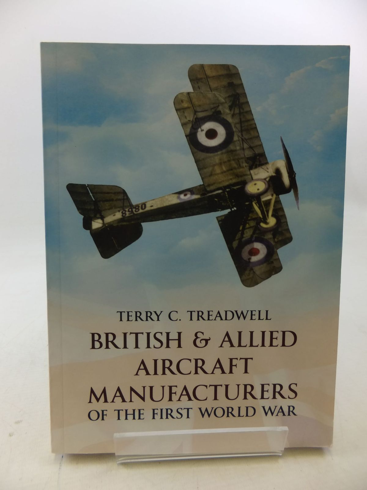 Photo of BRITISH & ALLIED AIRCRAFT MANUFACTURERS OF THE FIRST WORLD WAR written by Treadwell, Terry C. published by Amberley (STOCK CODE: 1710481)  for sale by Stella & Rose's Books