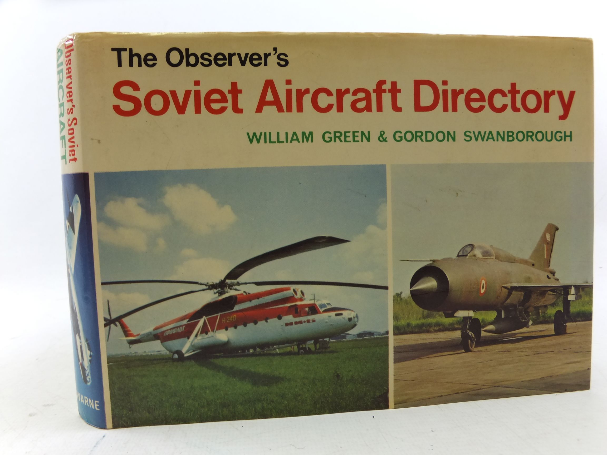Photo of THE OBSERVER'S SOVIET AIRCRAFT DIRECTORY written by Green, William<br />Swanborough, Gordon published by Frederick Warne & Co Ltd. (STOCK CODE: 1710499)  for sale by Stella & Rose's Books