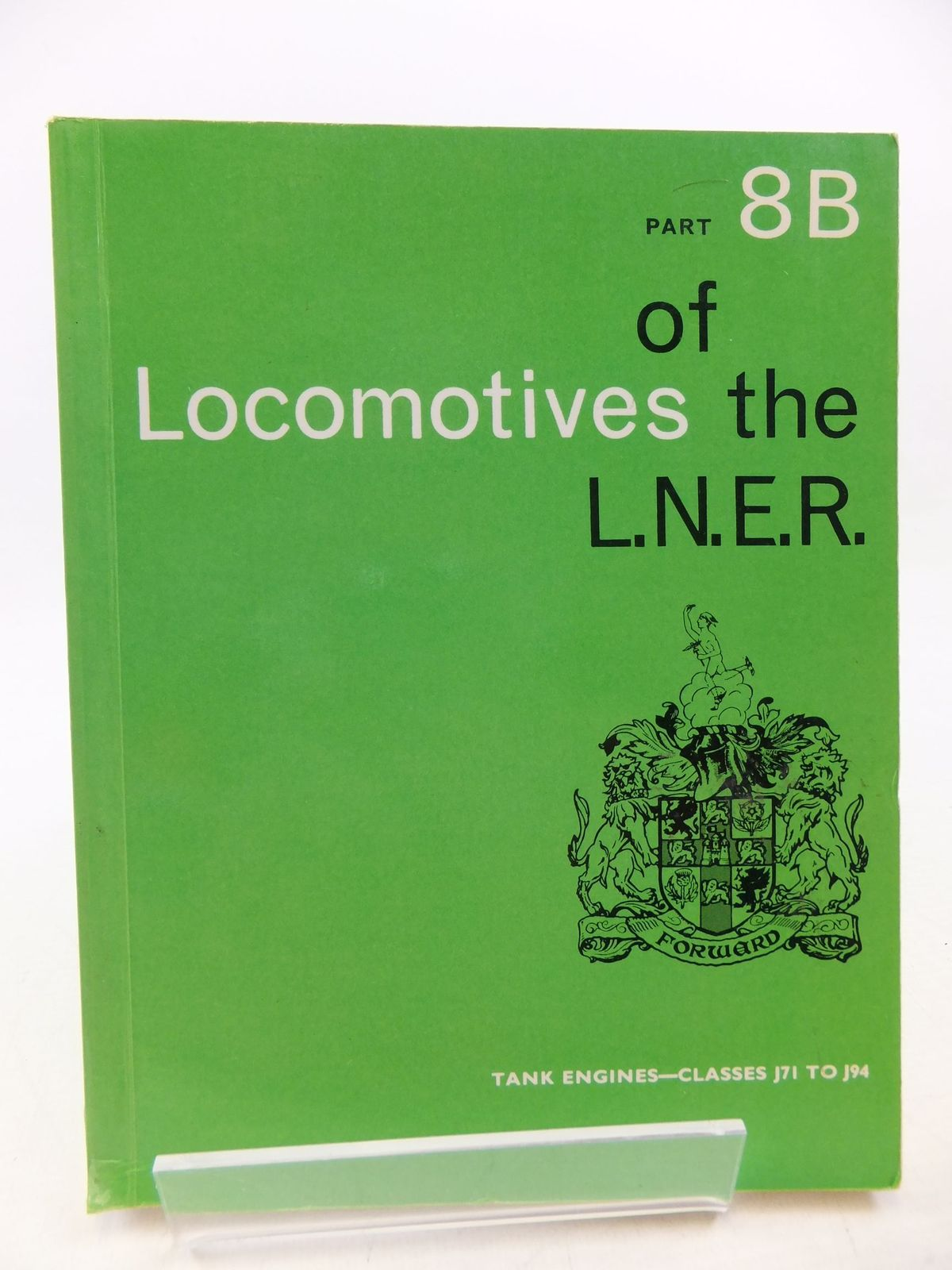 Photo of LOCOMOTIVES OF THE L.N.E.R. PART 8B published by The Railway Correspondence And Travel Society (STOCK CODE: 1710557)  for sale by Stella & Rose's Books