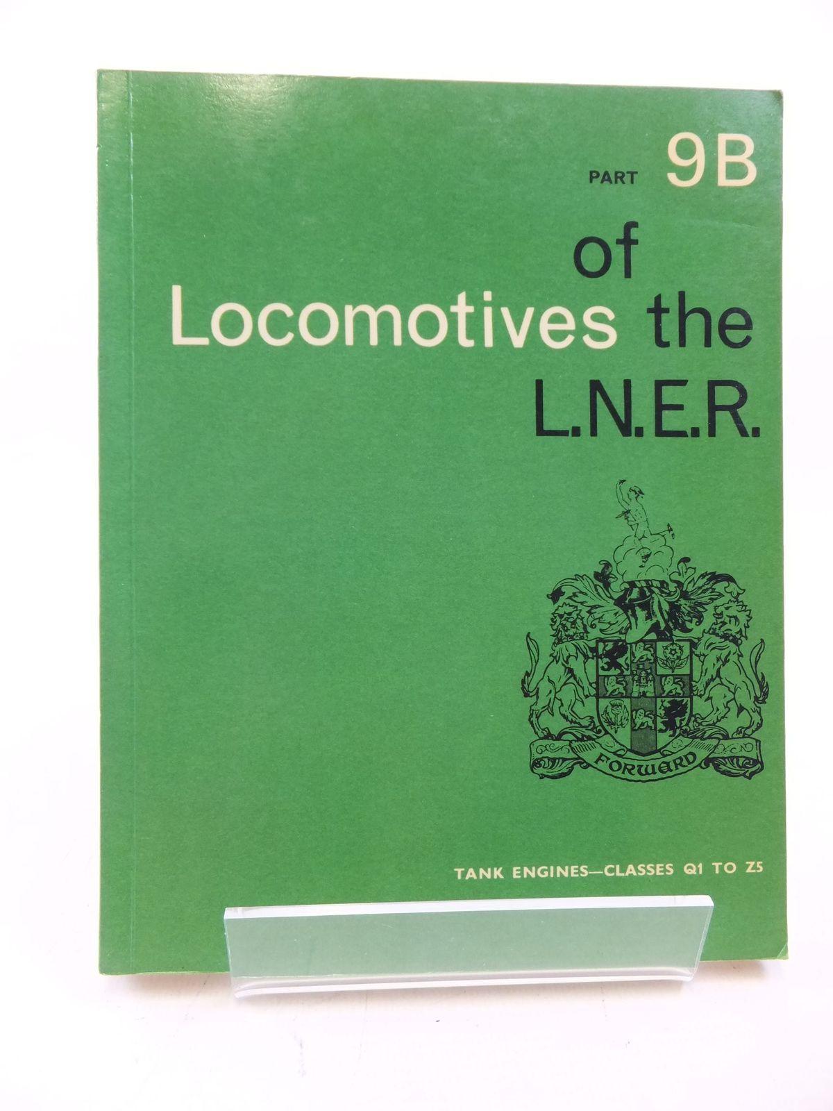 Photo of LOCOMOTIVES OF THE L.N.E.R. PART 9B published by The Railway Correspondence And Travel Society (STOCK CODE: 1710558)  for sale by Stella & Rose's Books