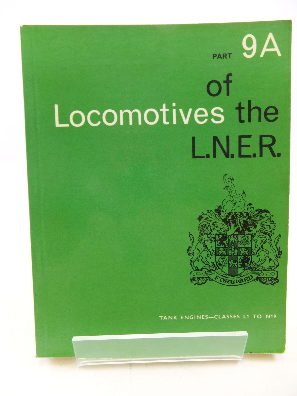 Photo of LOCOMOTIVES OF THE L.N.E.R. PART 9A published by The Railway Correspondence And Travel Society (STOCK CODE: 1710564)  for sale by Stella & Rose's Books