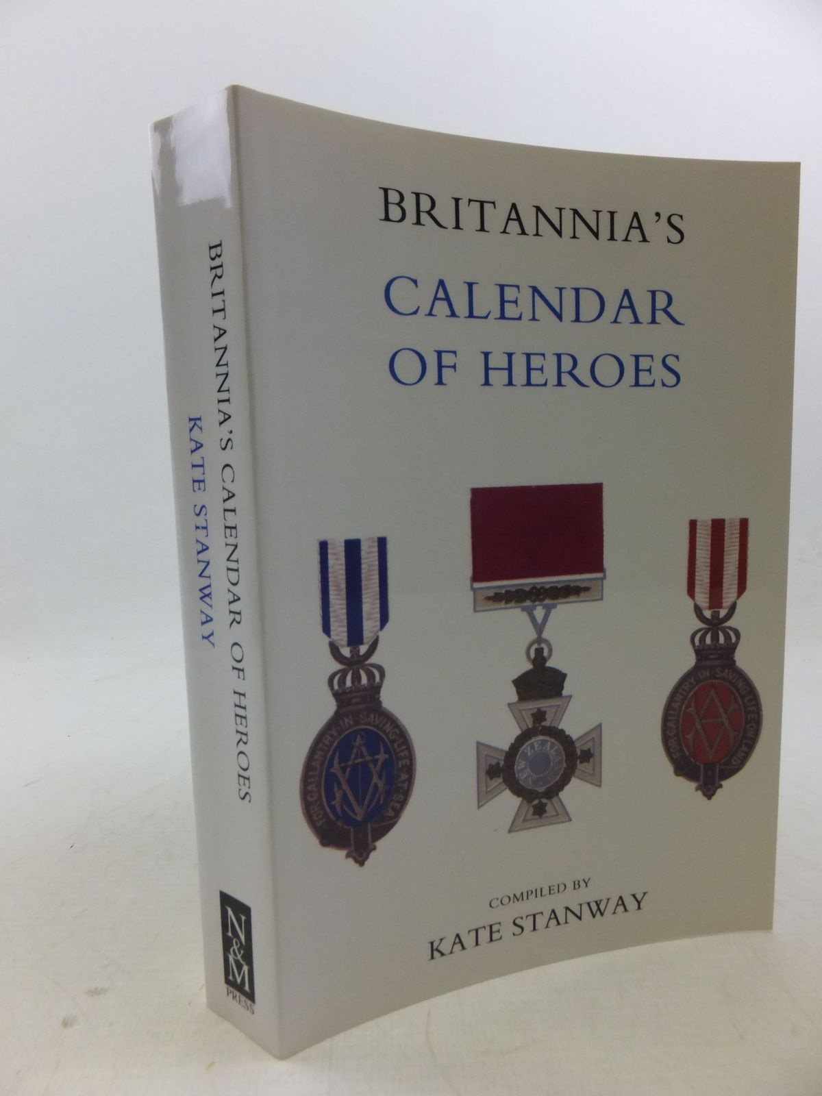 Photo of BRITANNIA'S CALENDAR OF HEROES written by Stanway, Kate published by The Naval & Military Press Ltd. (STOCK CODE: 1710582)  for sale by Stella & Rose's Books