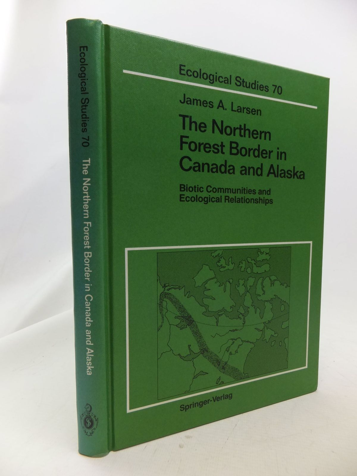 Photo of THE NORTHERN FOREST BORDER IN CANADA AND ALASKA written by Larsen, James A. published by Springer-Verlag (STOCK CODE: 1710820)  for sale by Stella & Rose's Books