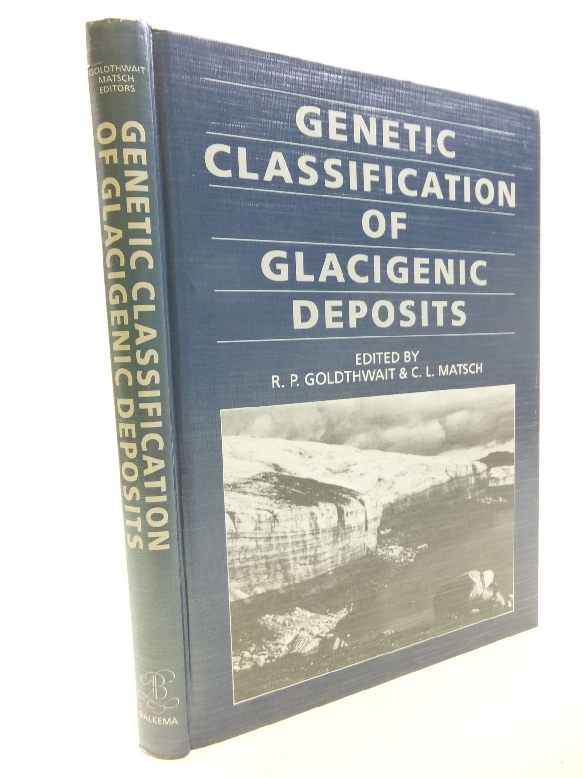 Photo of GENETIC CLASSIFICATION OF GLACIGENIC DEPOSITS written by Goldthwait, R.P.<br />Matsch, C.L. published by A.A. Balkema (STOCK CODE: 1710874)  for sale by Stella & Rose's Books