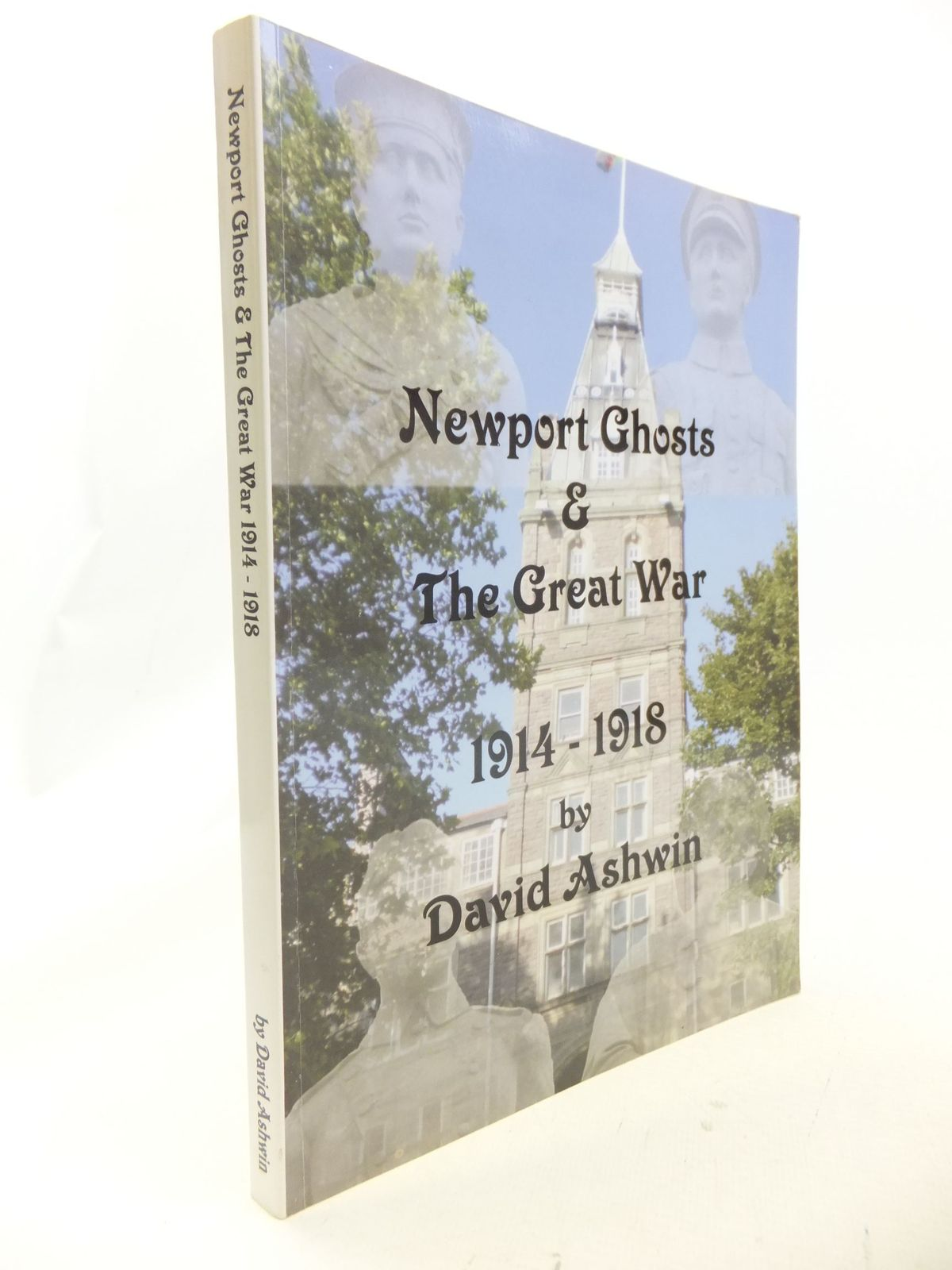 Photo of NEWPORT GHOSTS & THE GREAT WAR 1914-1918 written by Ashwin, David (STOCK CODE: 1710920)  for sale by Stella & Rose's Books