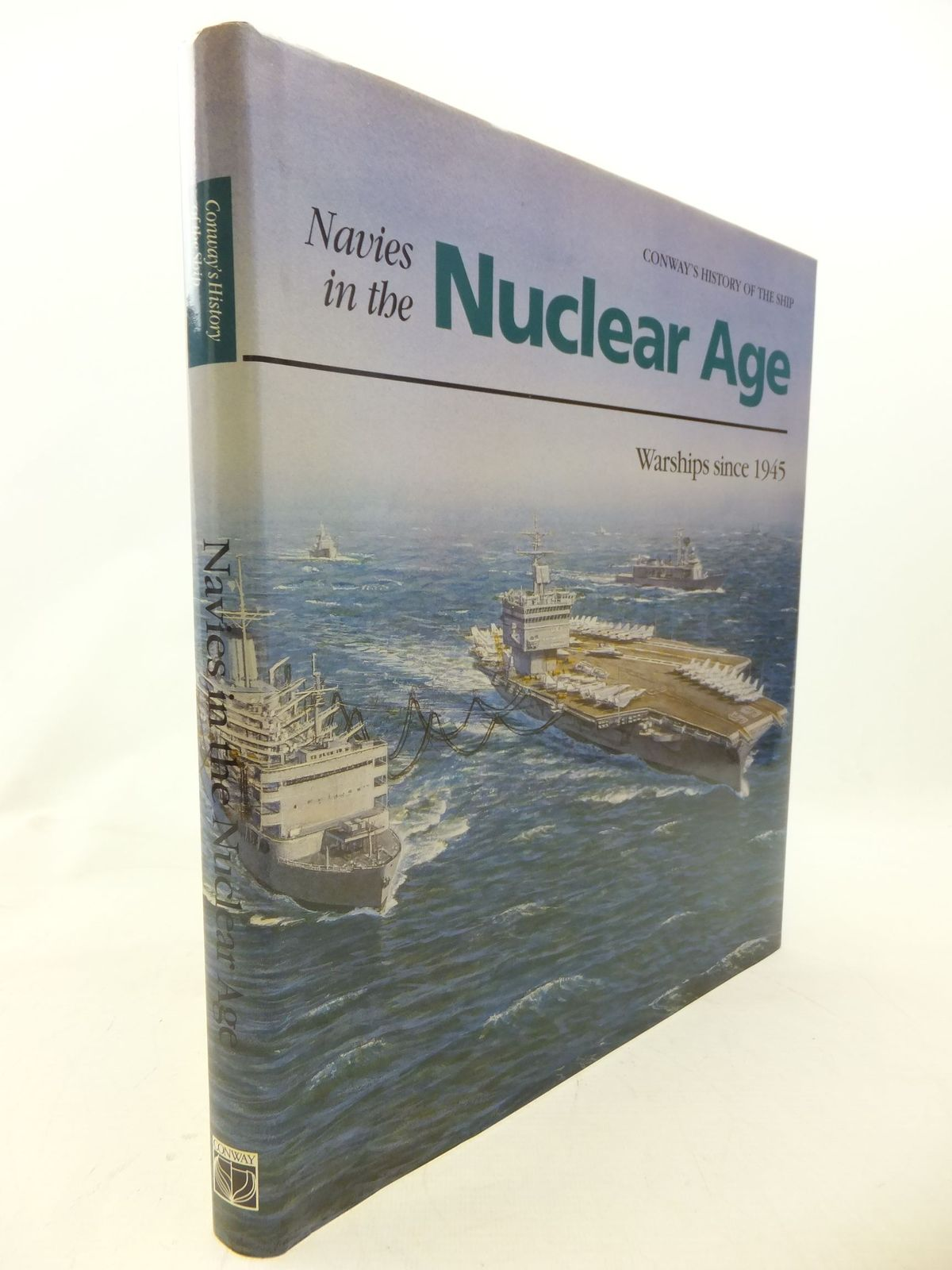 Photo of NAVIES IN THE NUCLEAR AGE WARSHIPS SINCE 1945 written by Gardiner, Robert<br />Friedman, Norman<br />et al, published by Conway Maritime Press (STOCK CODE: 1711460)  for sale by Stella & Rose's Books
