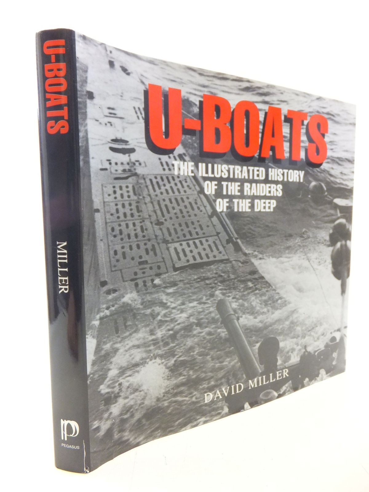 Photo of U-BOATS THE ILLUSTRATED HISTORY OF THE RAIDERS OF THE DEEP written by Miller, David published by The Pegasus Press (STOCK CODE: 1711475)  for sale by Stella & Rose's Books