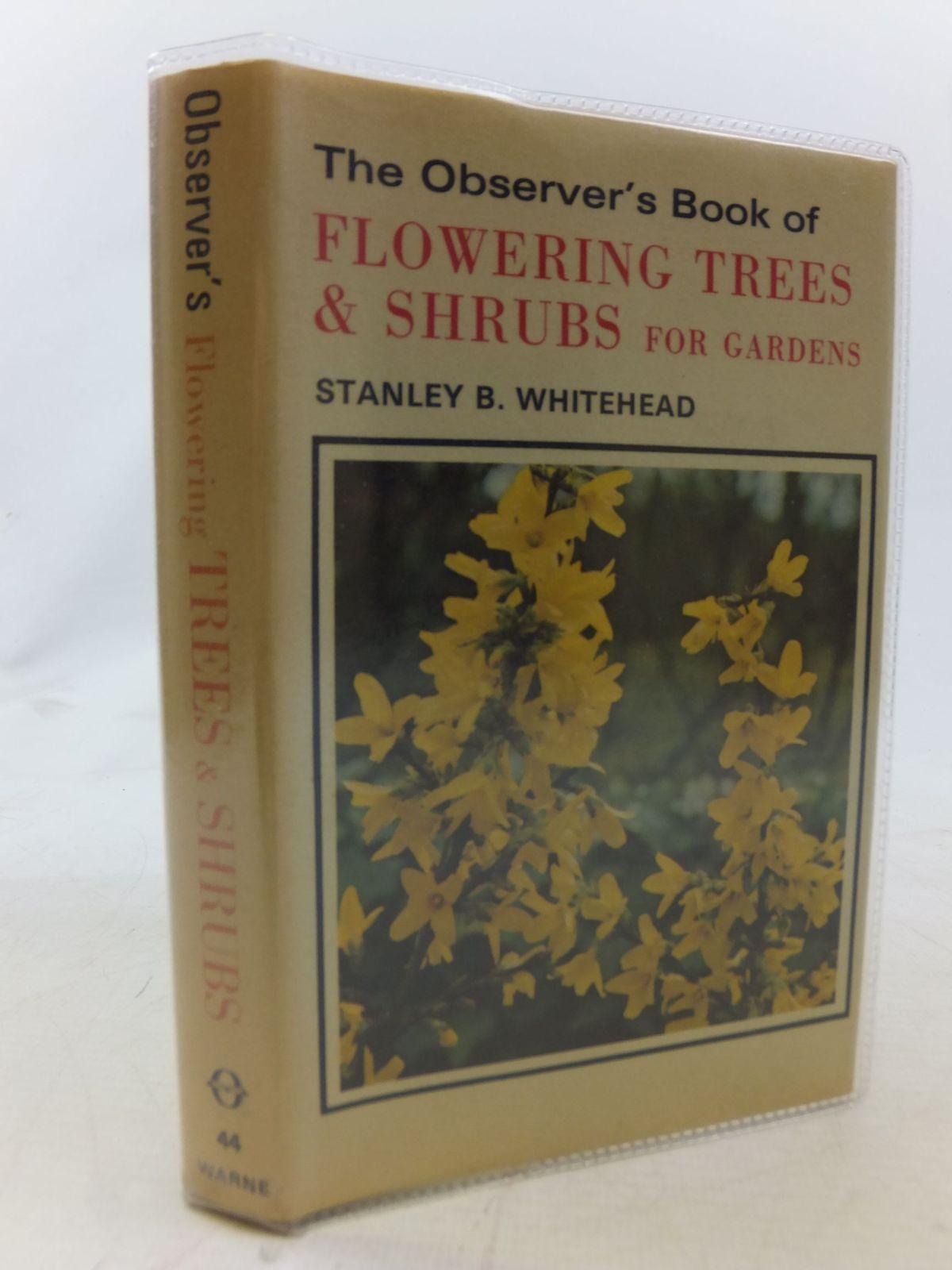 THE OBSERVER\'S BOOK OF FLOWERING TREES & SHRUBS FOR GARDENS written ...