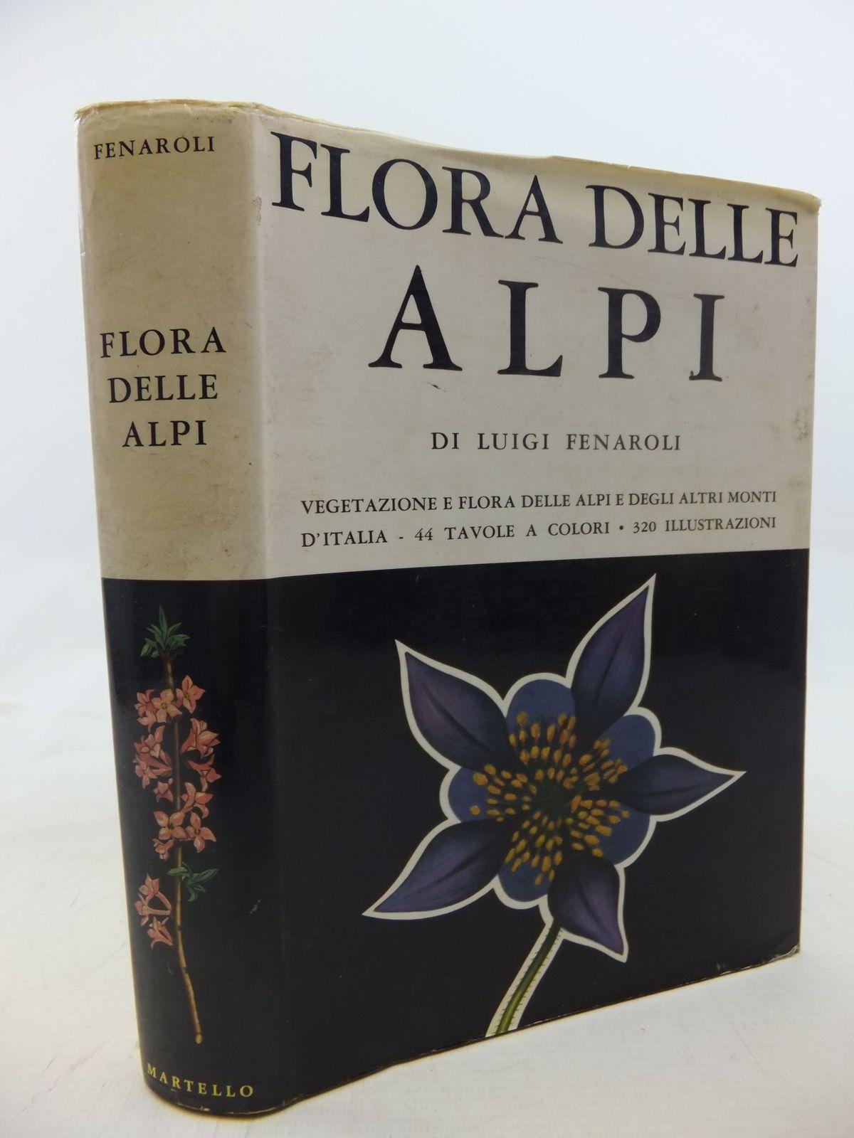 Photo of FLORA DELLE ALPI written by Fenaroli, Luigi published by Aldo Martello (STOCK CODE: 1711657)  for sale by Stella & Rose's Books