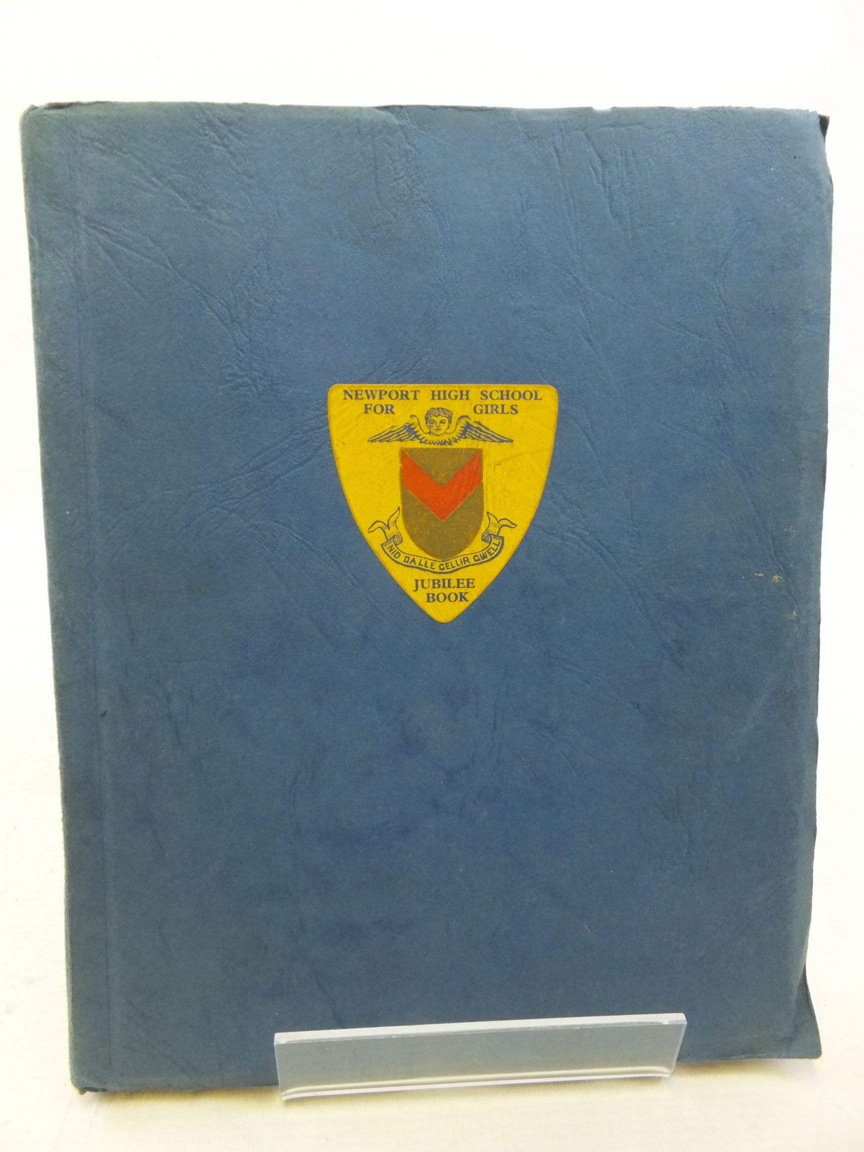 Photo of THE JUBILEE BOOK OF THE NEWPORT HIGH SCHOOL FOR GIRLS 1896-1946 published by R.H. Johns (STOCK CODE: 1711765)  for sale by Stella & Rose's Books