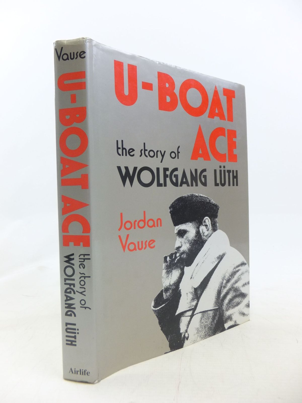 Photo of U-BOAT ACE THE STORY OF WOLFGANG LUTH written by Vause, Jordan published by Airlife (STOCK CODE: 1711932)  for sale by Stella & Rose's Books