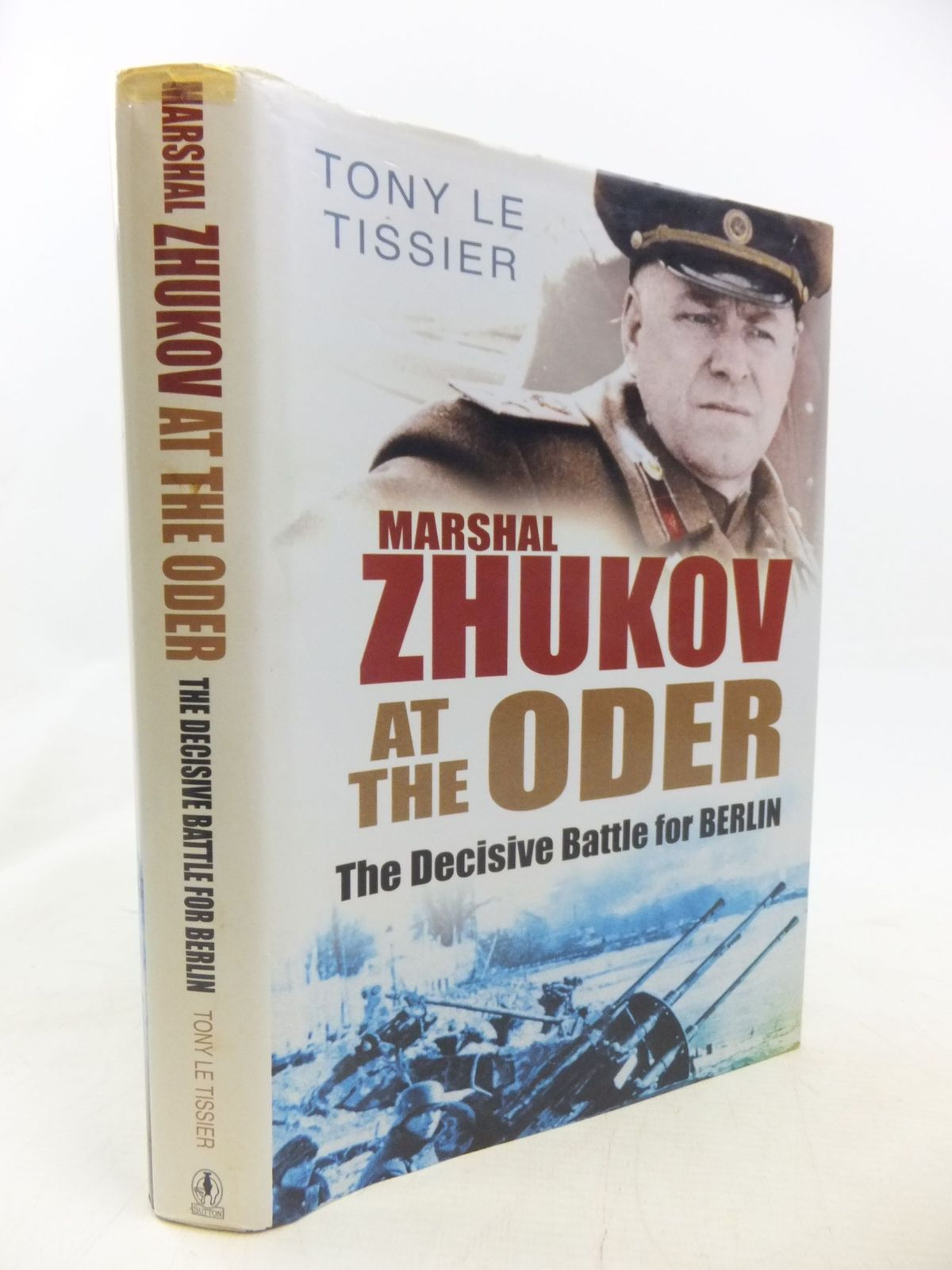 Photo of MARSHAL ZHUKOVE AT THE ODER THE DECISIVE BATTLE FOR BERLIN written by Le Tissier, Tony published by Sutton Publishing (STOCK CODE: 1711941)  for sale by Stella & Rose's Books