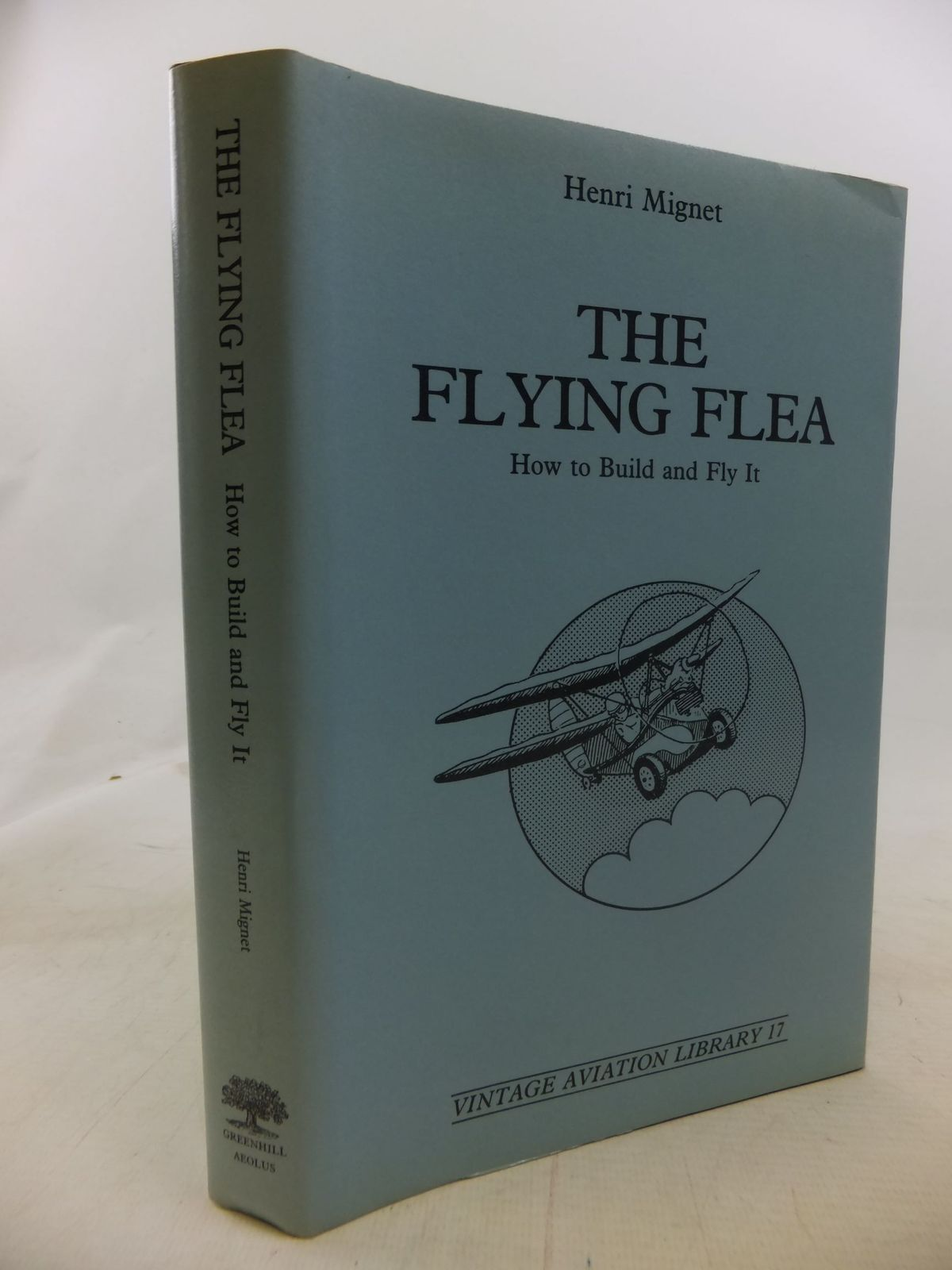 Photo of THE FLYING FLEA HOW TO BUILD AND FLY IT written by Mignet, Henri published by Greenhill (STOCK CODE: 1712150)  for sale by Stella & Rose's Books