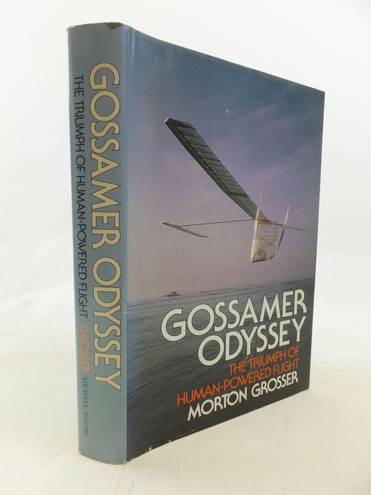 Photo of GOSSAMER ODYSSEY THE TRIUMPH OF HUMAN-POWERED FLIGHT written by Grosser, Morton published by Michael Joseph (STOCK CODE: 1712175)  for sale by Stella & Rose's Books