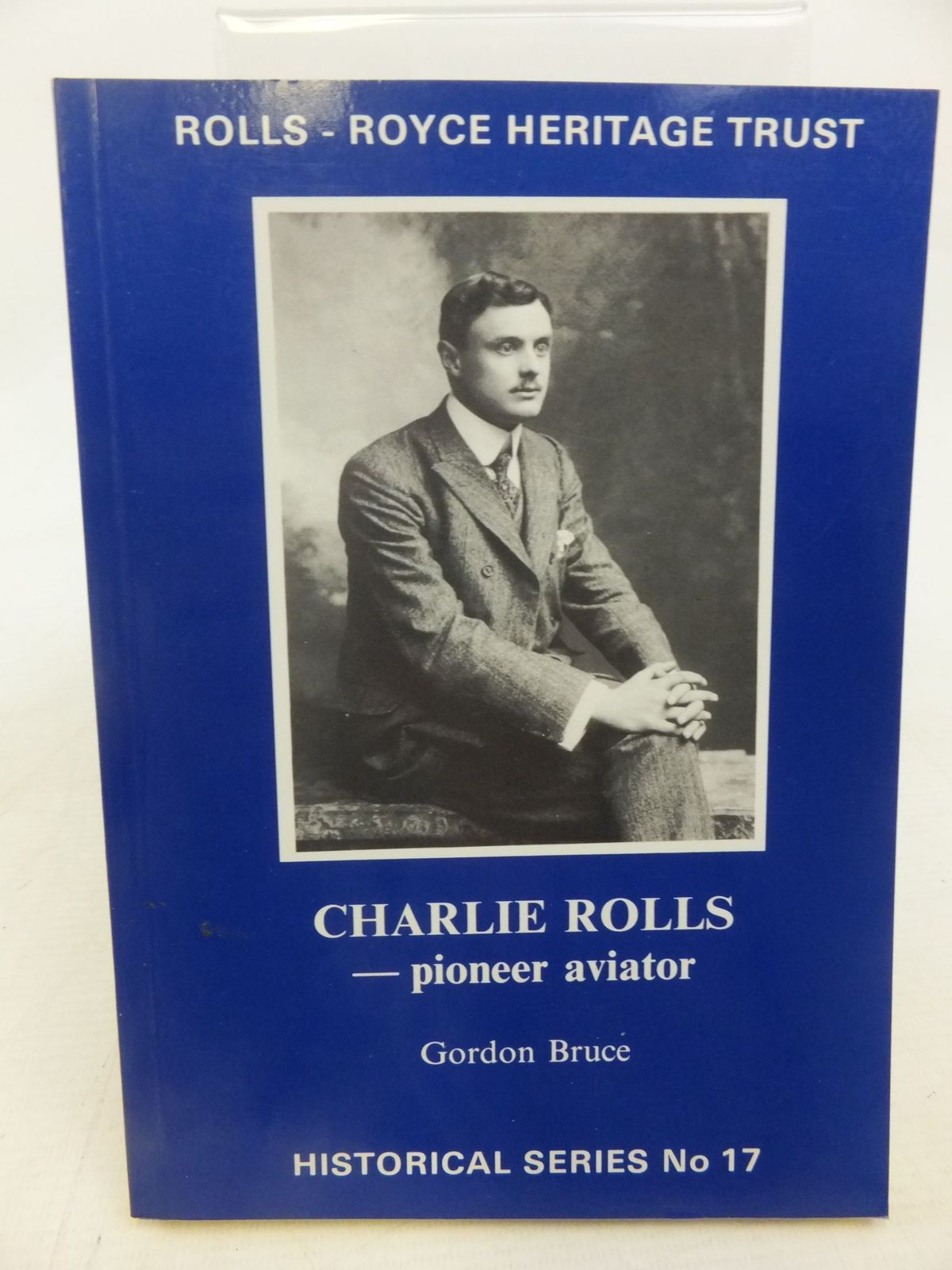 Photo of CHARLIE ROLLS PIONEER AVIATOR written by Bruce, Gordon published by Rolls-Royce Heritage Trust (STOCK CODE: 1712179)  for sale by Stella & Rose's Books