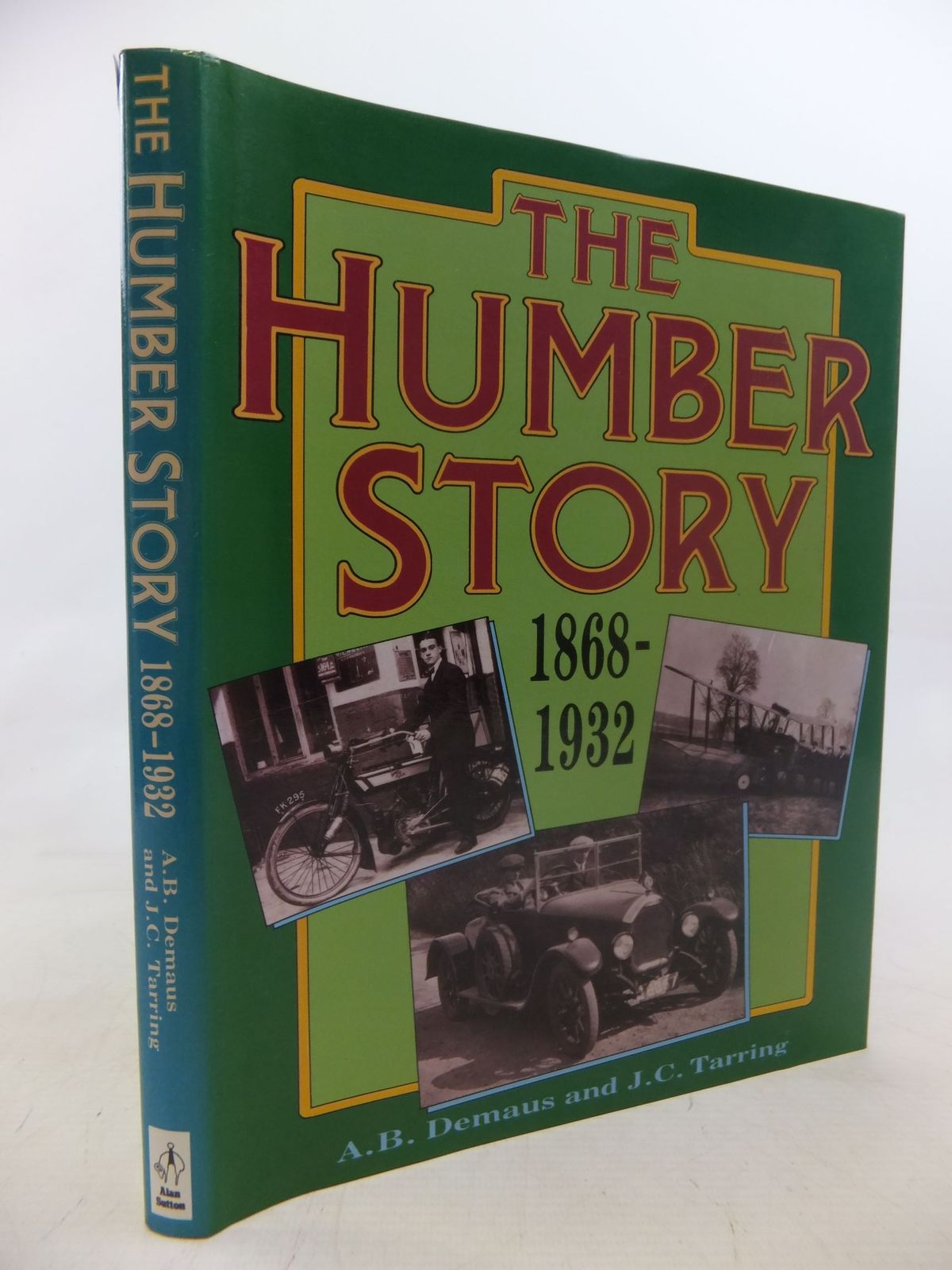 Photo of THE HUMBER STORY 1868-1932 written by Demaus, A.B.<br />Tarring, J.C. published by Alan Sutton (STOCK CODE: 1712207)  for sale by Stella & Rose's Books