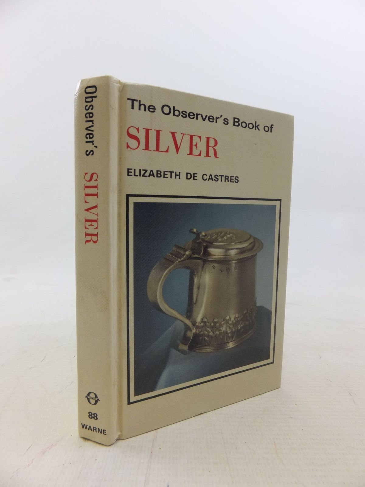 Photo of THE OBSERVER'S BOOK OF SILVER written by De Castres, Elizabeth published by Frederick Warne (STOCK CODE: 1712237)  for sale by Stella & Rose's Books