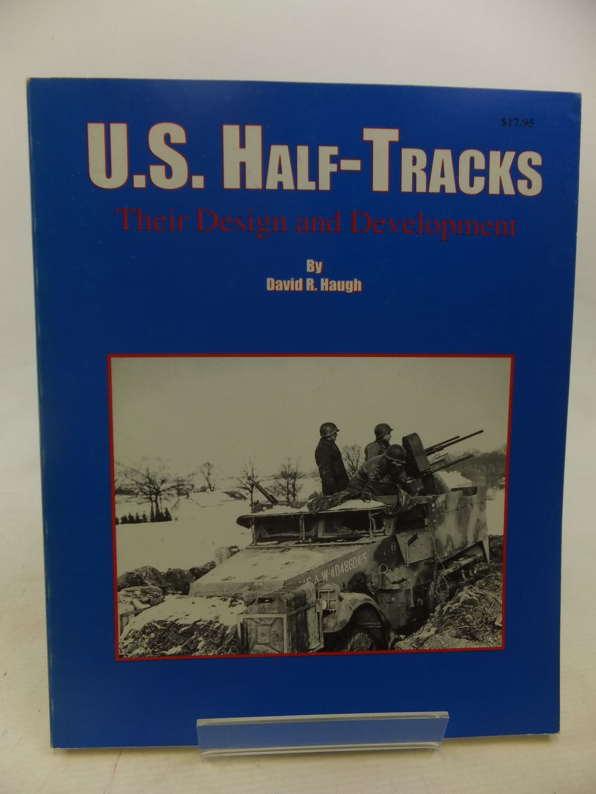 Photo of U.S. HALF-TRACKS THEIR DESIGN AND DEVELOPMENT written by Haugh, David R. published by Darlington Productions Inc. (STOCK CODE: 1712246)  for sale by Stella & Rose's Books
