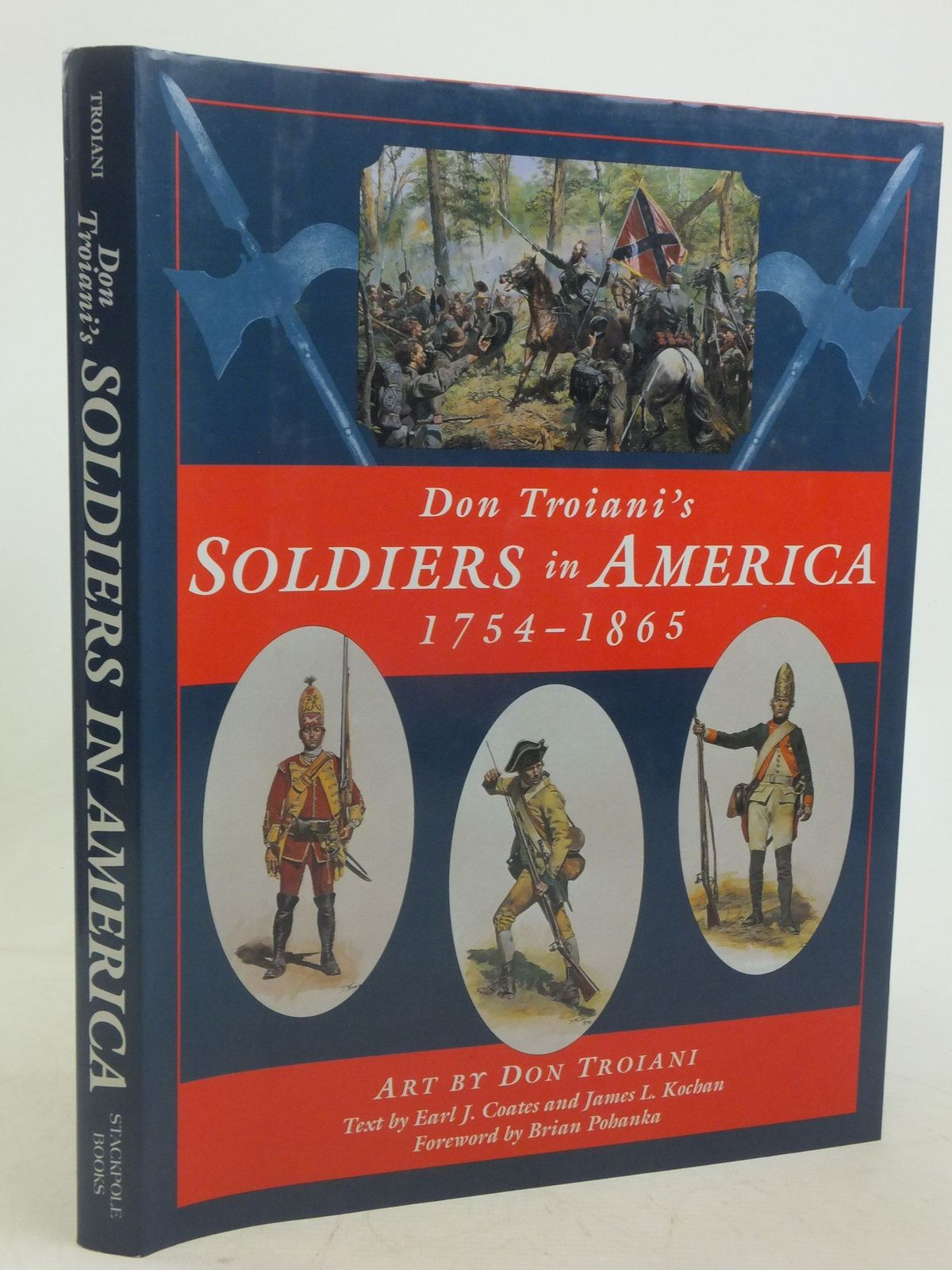 Photo of DON TROIANI'S SOLDIERS IN AMERICAN 1754-1865 written by Coates, Earl J.<br />Kochan, James L. illustrated by Troiani, Don published by Stackpole Books (STOCK CODE: 1712537)  for sale by Stella & Rose's Books