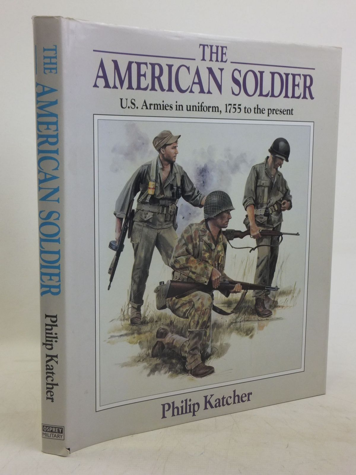 Photo of THE AMERICAN SOLDIER US ARMIES, 1755 TO THE PRESENT written by Katcher, Philip illustrated by Embleton, Gerry published by Osprey Military (STOCK CODE: 1712539)  for sale by Stella & Rose's Books