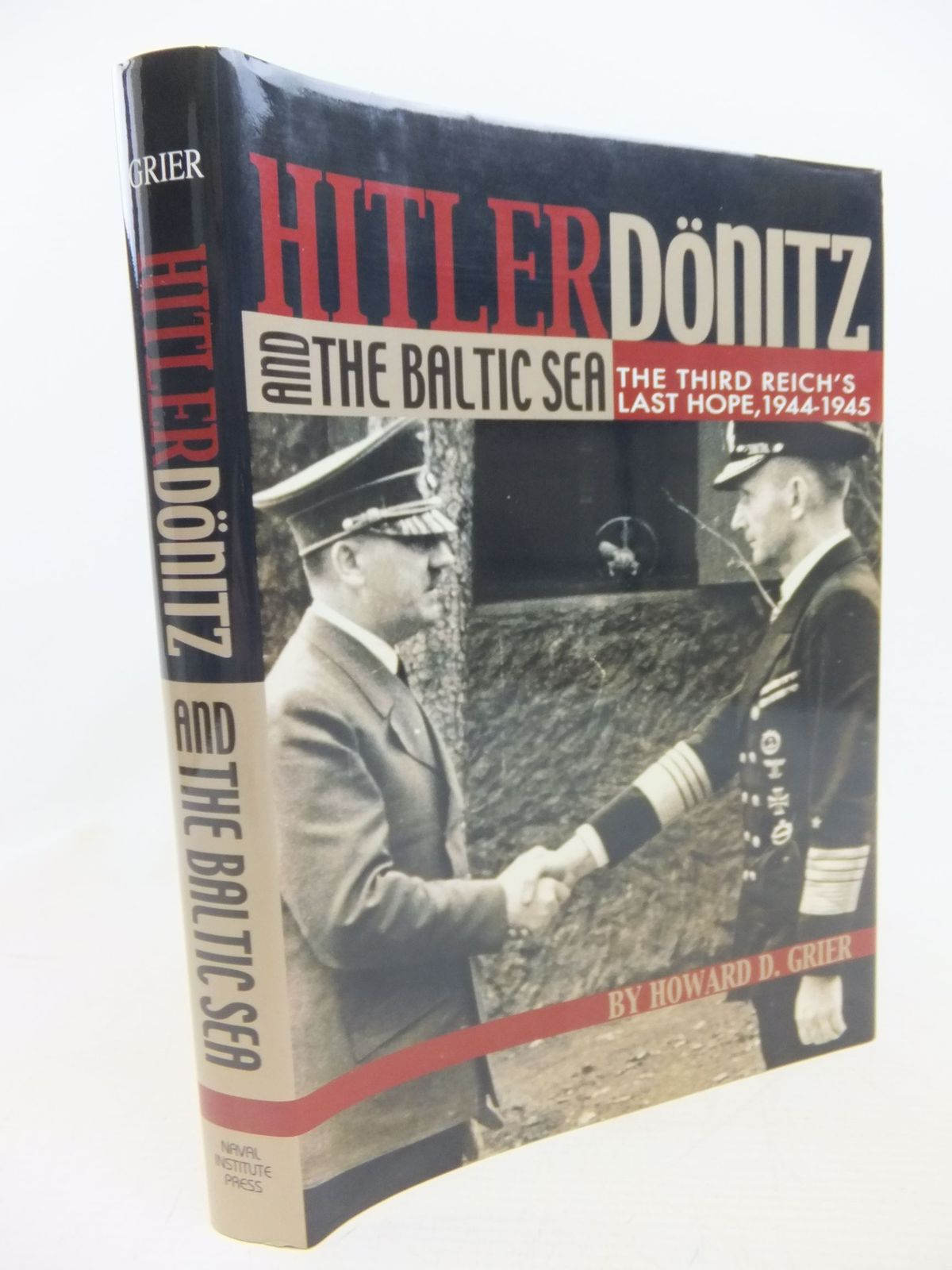 Photo of HITLER DONITZ AND THE BALTIC SEA written by Grier, Howard D. published by Naval Institute Press (STOCK CODE: 1712986)  for sale by Stella & Rose's Books