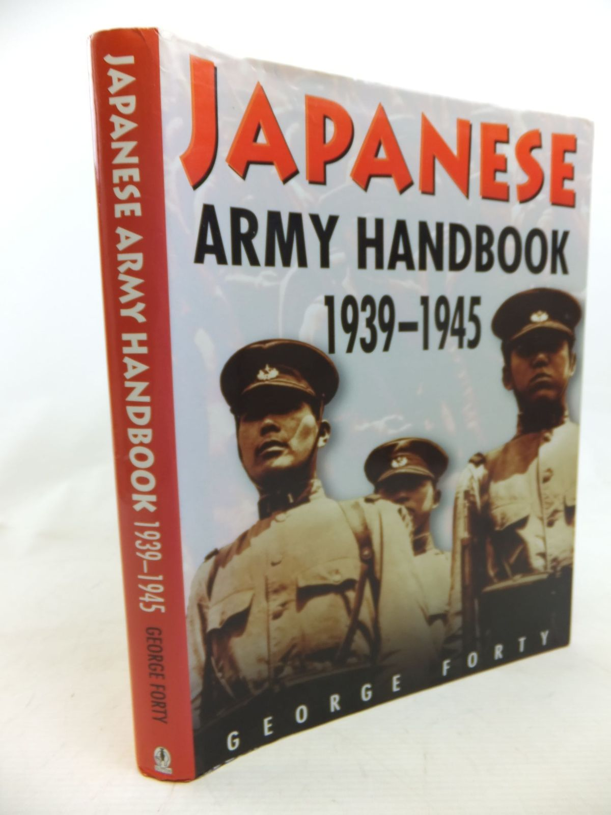 Photo of JAPANESE ARMY HANDBOOK 1939-1945 written by Forty, George published by Sutton Publishing (STOCK CODE: 1713009)  for sale by Stella & Rose's Books