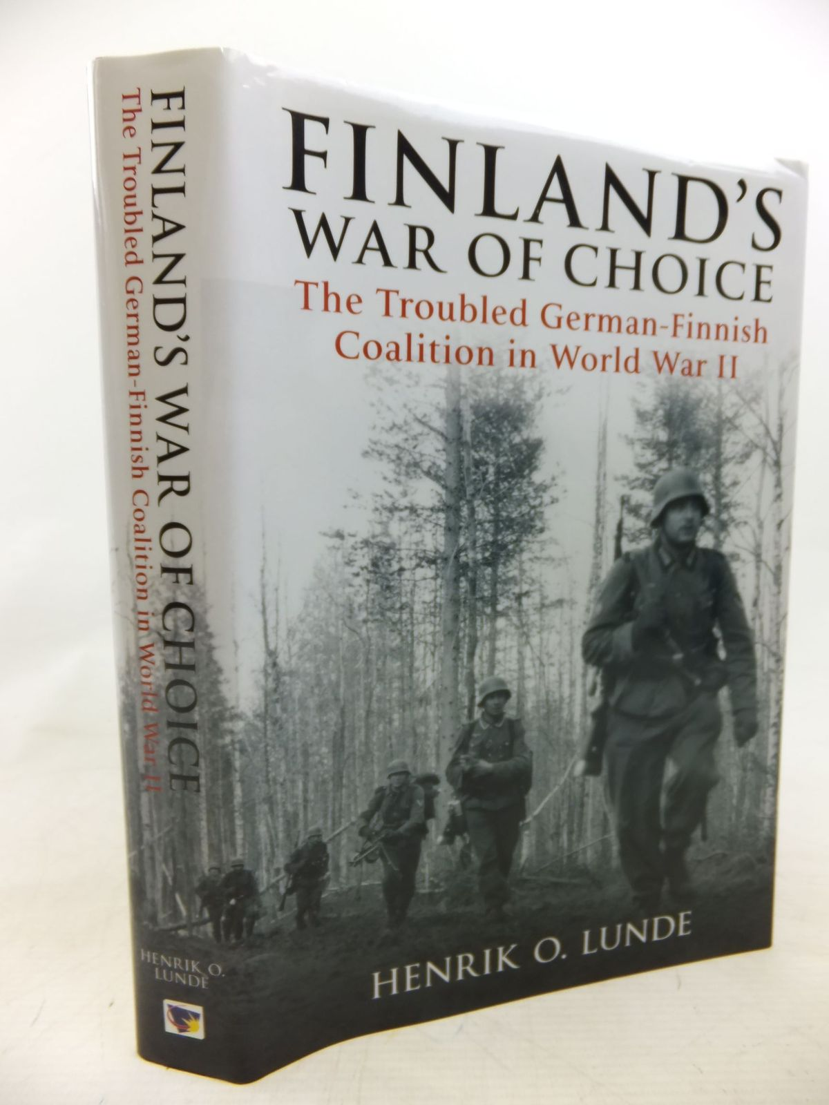 Photo of FINLAND'S WAR OF CHOICE: THE TROUBLED GERMAN-FINNISH COALITION IN WWII written by Lunde, Henrik O. published by Casemate (STOCK CODE: 1713014)  for sale by Stella & Rose's Books
