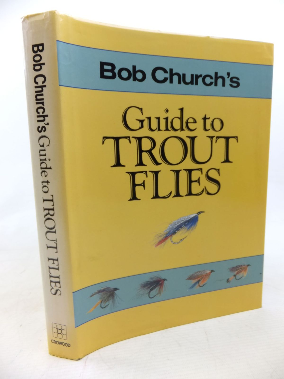 Photo of BOB CHURCH'S GUIDE TO TROUT FLIES written by Church, Bob published by The Crowood Press (STOCK CODE: 1713131)  for sale by Stella & Rose's Books