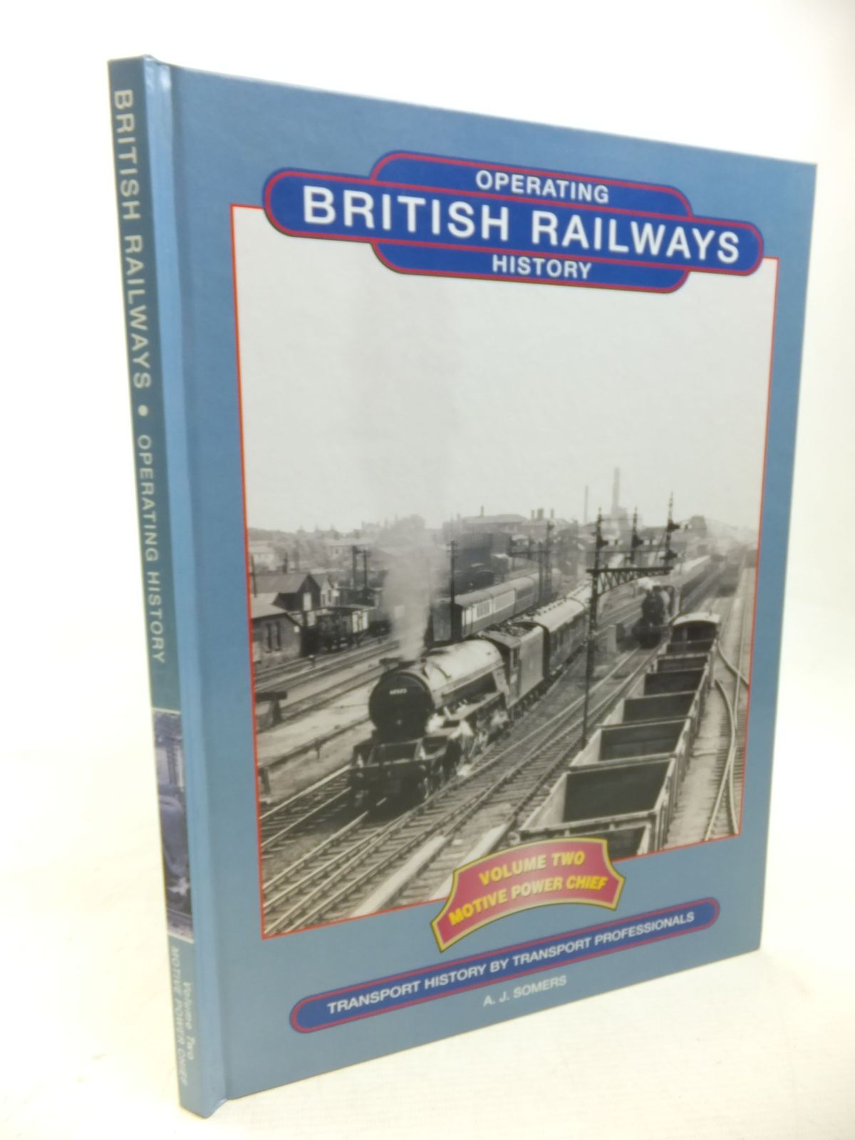 Photo of OPERTATING BRITISH RAILWAYS HISTORY: VOLUME TWO MOTIVE POWER CHIEF written by Somers, A.J. published by Xpress Publising (STOCK CODE: 1713222)  for sale by Stella & Rose's Books