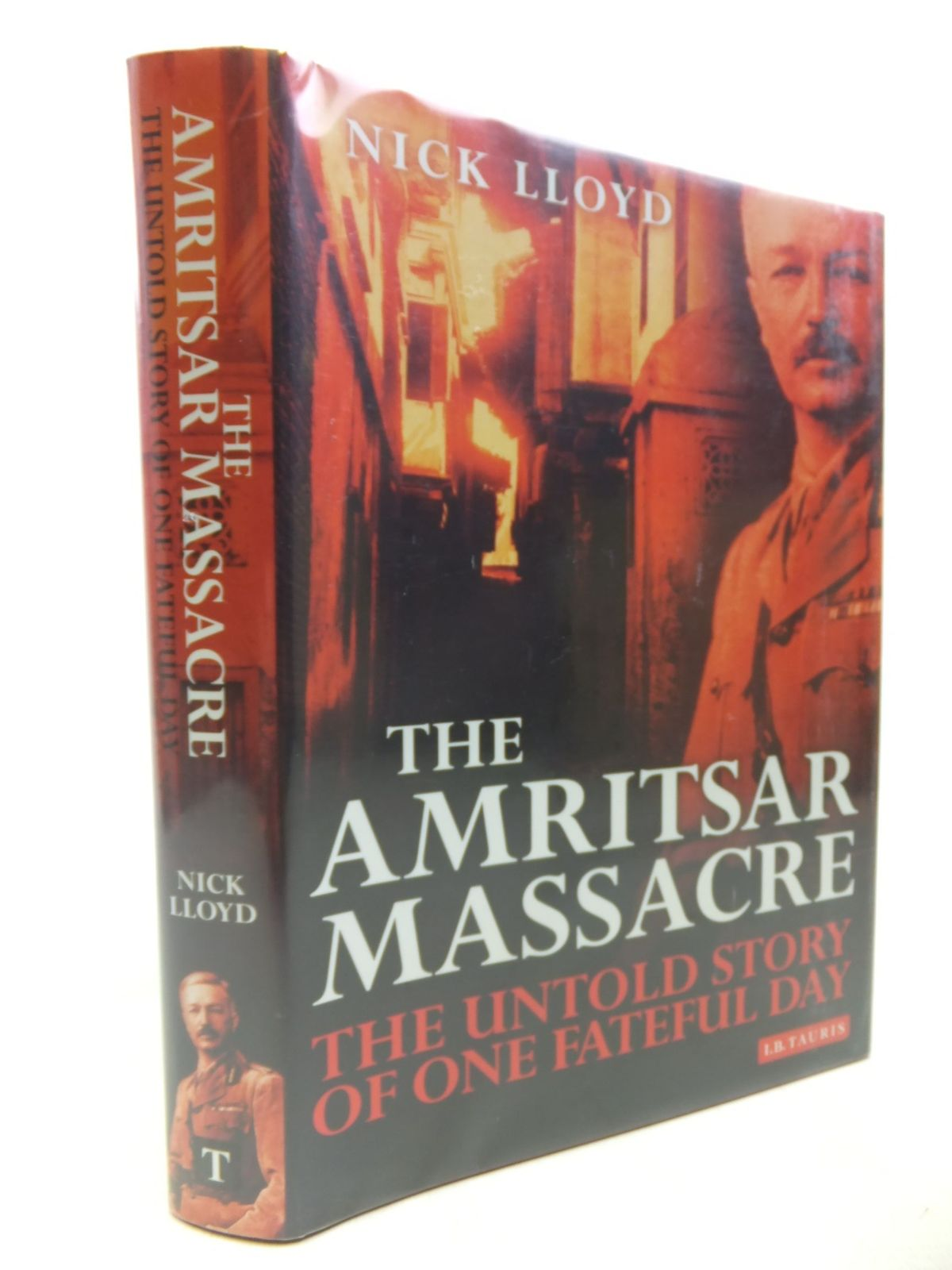 Photo of THE AMRITSAR MASSACRE: THE UNTOLD STORY OF ONE FATEFUL DAY written by Lloyd, Nick published by I.B. Tauris & Co. Ltd. (STOCK CODE: 1713387)  for sale by Stella & Rose's Books