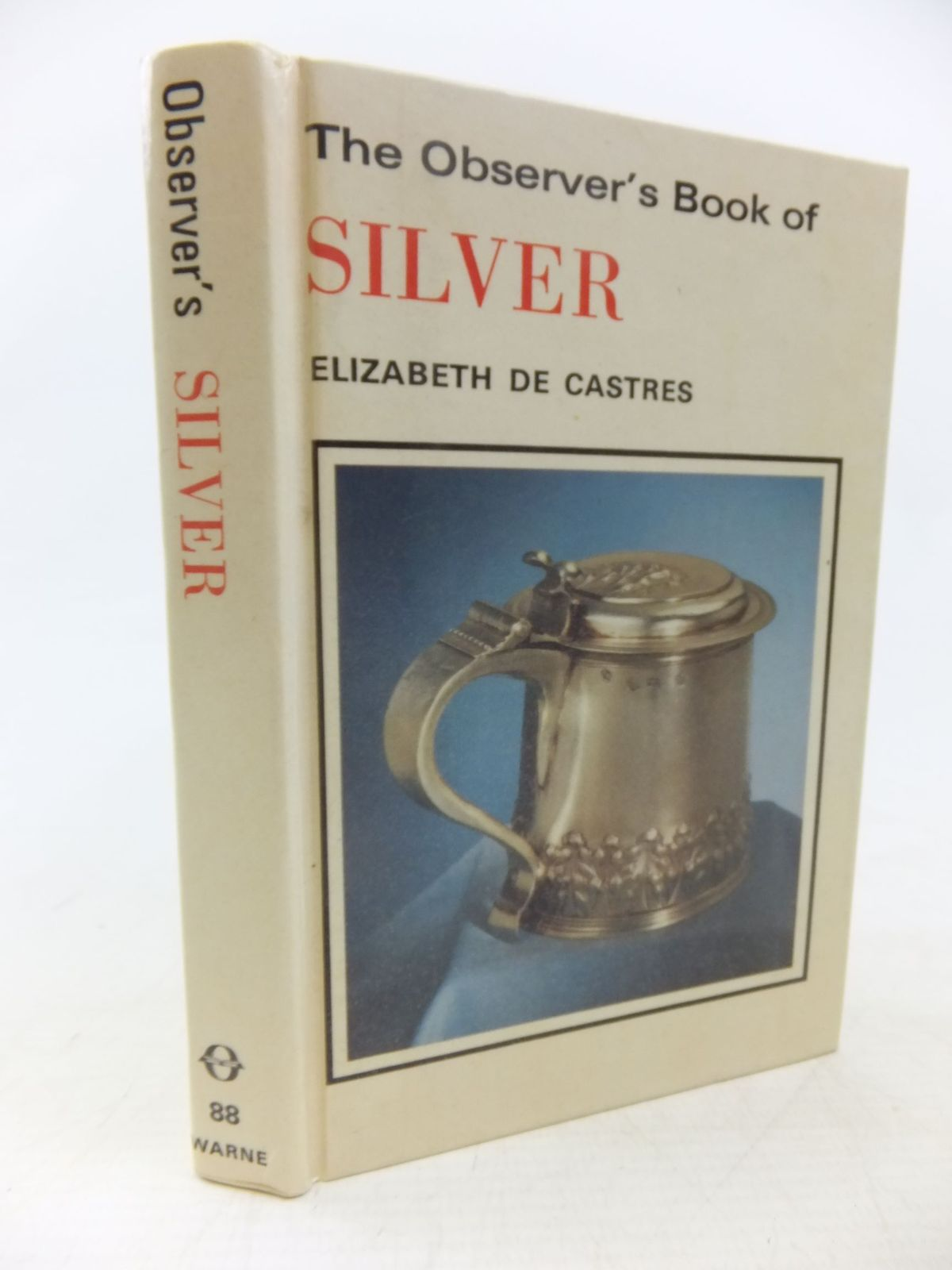 Photo of THE OBSERVER'S BOOK OF SILVER written by De Castres, Elizabeth published by Frederick Warne (STOCK CODE: 1713557)  for sale by Stella & Rose's Books