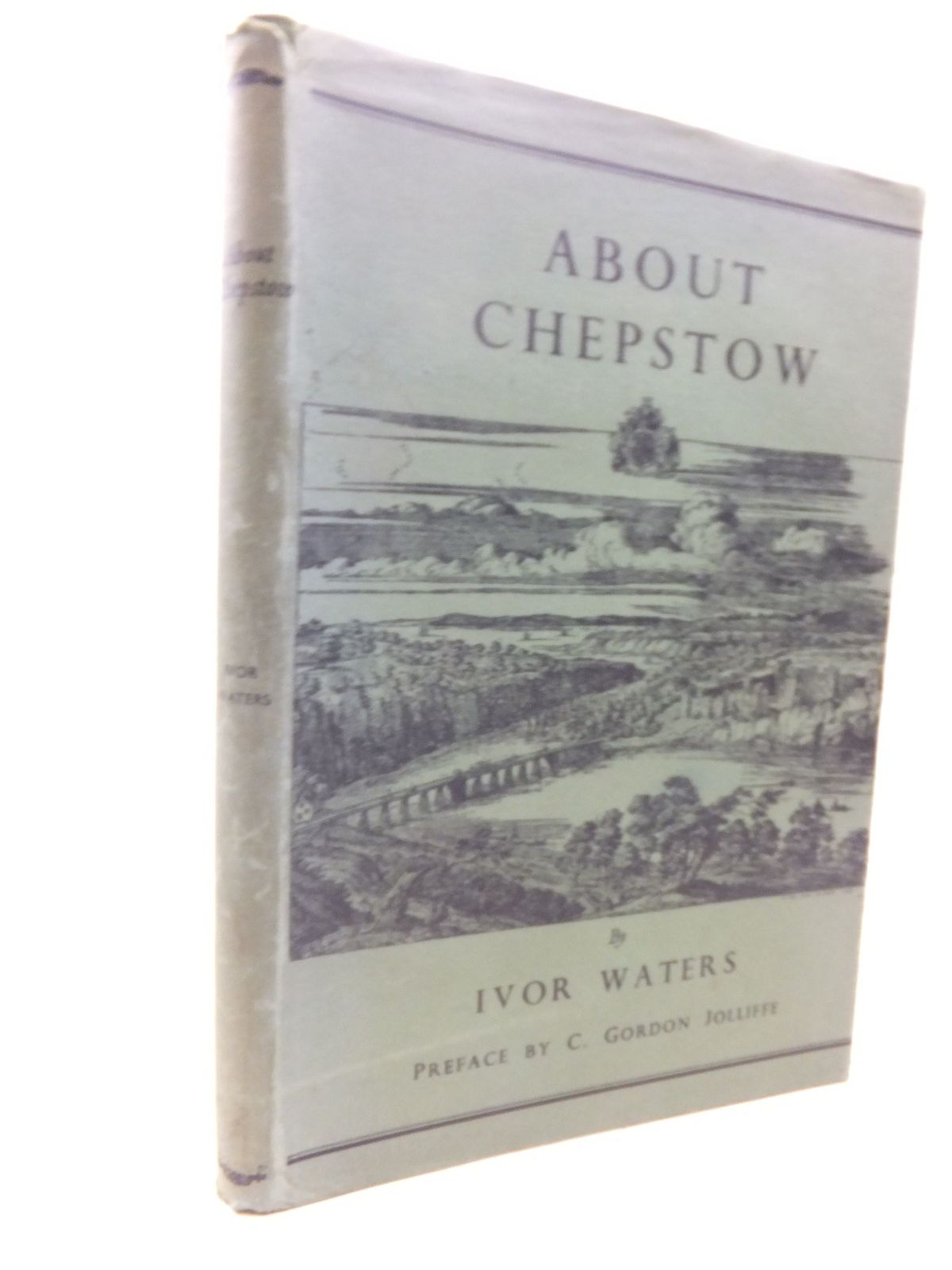 Photo of ABOUT CHEPSTOW written by Waters, Ivor<br />Jolliffe, C. Gordon published by Newport & Monmouthshire Historical Association, The Chepstow Society (STOCK CODE: 1713642)  for sale by Stella & Rose's Books