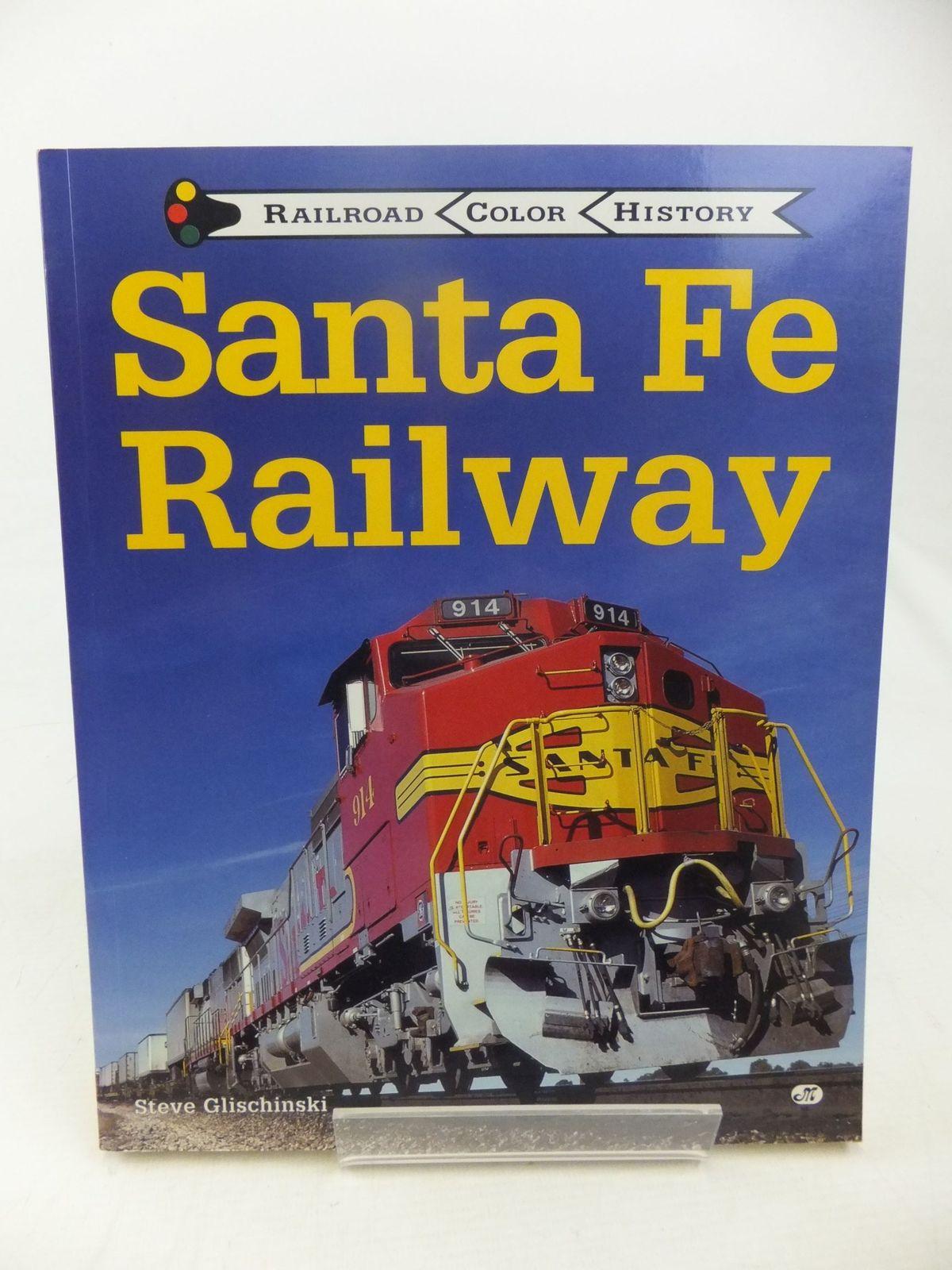Photo of SANTA FE RAILWAY written by Glischinski, Steve published by Motor Books International (STOCK CODE: 1713648)  for sale by Stella & Rose's Books