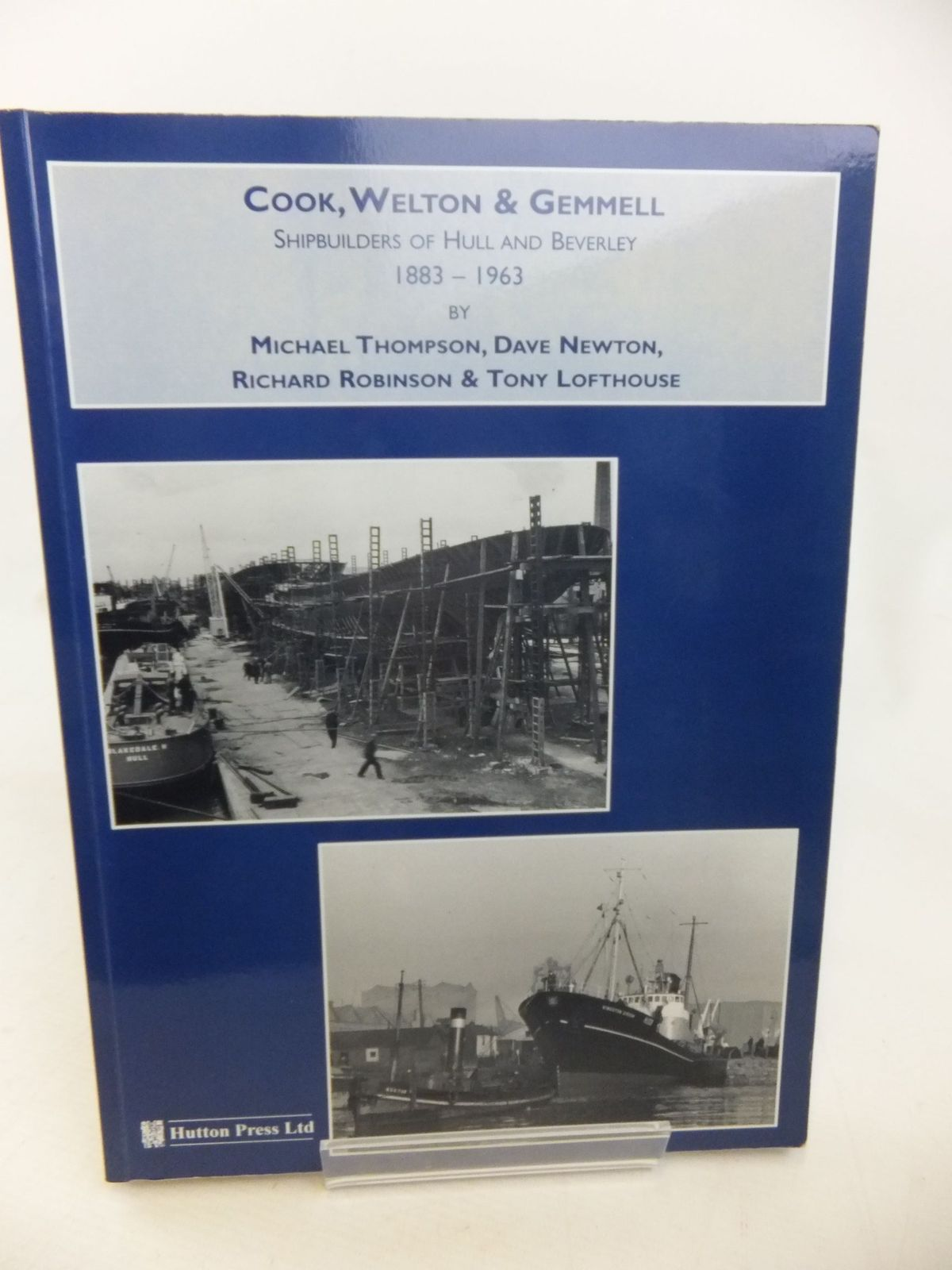 Photo of COOK, WELTON & GEMMELL SHIPBUILDERS OF HULL AND BEVERLEY 1883-1963 written by Thompson, Michael<br />Newton, Dave<br />Robinson, Richard<br />Lofthouse, Tony published by The Hutton Press (STOCK CODE: 1713651)  for sale by Stella & Rose's Books