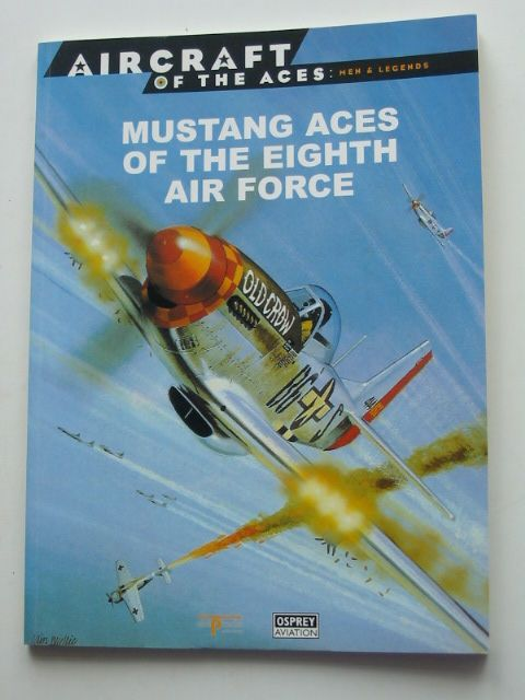 Photo of MUSTANG ACES OF THE EIGHTH AIR FORCE written by Scutts, Jerry C. published by Osprey Aviation (STOCK CODE: 1801385)  for sale by Stella & Rose's Books