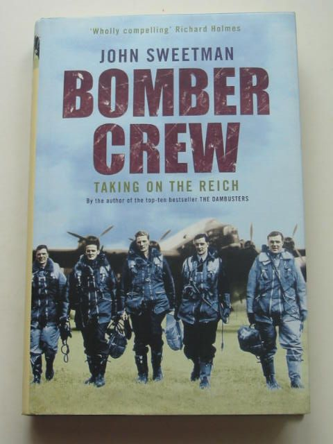 Photo of BOMBER CREW TAKING ON THE REICH written by Sweetman, John published by Little, Brown (STOCK CODE: 1801622)  for sale by Stella & Rose's Books