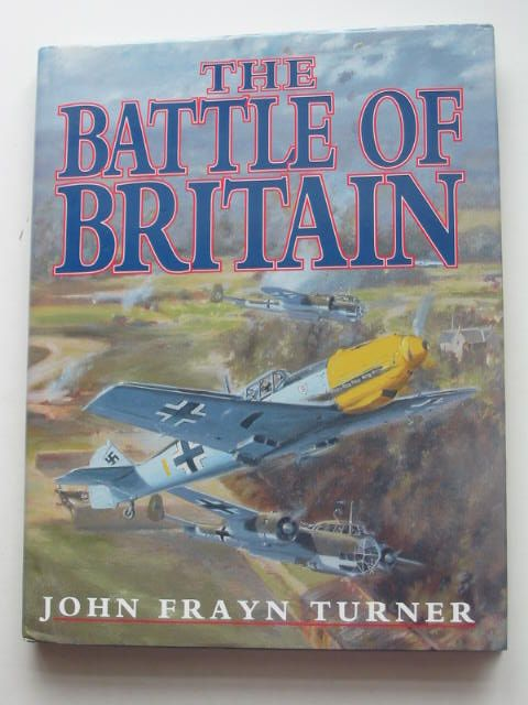 Photo of THE BATTLE OF BRITAIN written by Frayn-Turner,  published by Airlife (STOCK CODE: 1801628)  for sale by Stella & Rose's Books