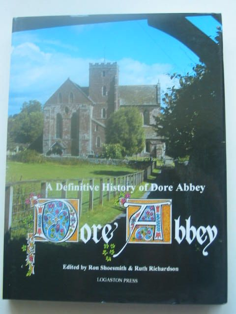 Photo of A DEFINITIVE HISTORY OF DORE ABBEY written by Shoesmith, Ron<br />Richardson, Ruth published by Logaston Press (STOCK CODE: 1801740)  for sale by Stella & Rose's Books