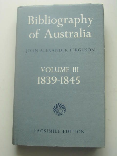 Photo of BIBLIOGRAPHY OF AUSTRALIA VOLUME III 1839-1845 written by Ferguson, John Alexander published by National Library Of Australia (STOCK CODE: 1801918)  for sale by Stella & Rose's Books