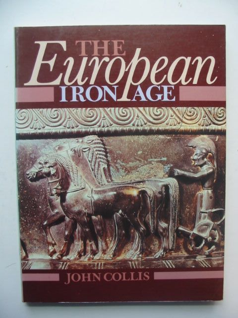 Photo of THE EUROPEAN IRON AGE written by Collis, John published by B.T. Batsford Ltd. (STOCK CODE: 1802343)  for sale by Stella & Rose's Books