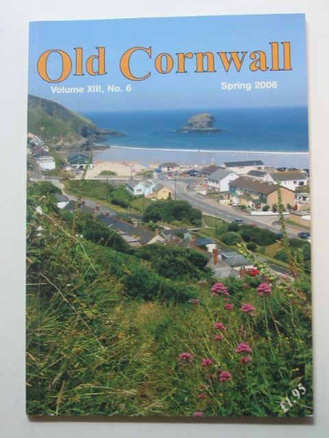 Photo of OLD CORNWALL VOL. XIII No. 6 SPRING 2006 written by Knight, Terry published by The Federation Of Old Cornwall Societies (STOCK CODE: 1802405)  for sale by Stella & Rose's Books